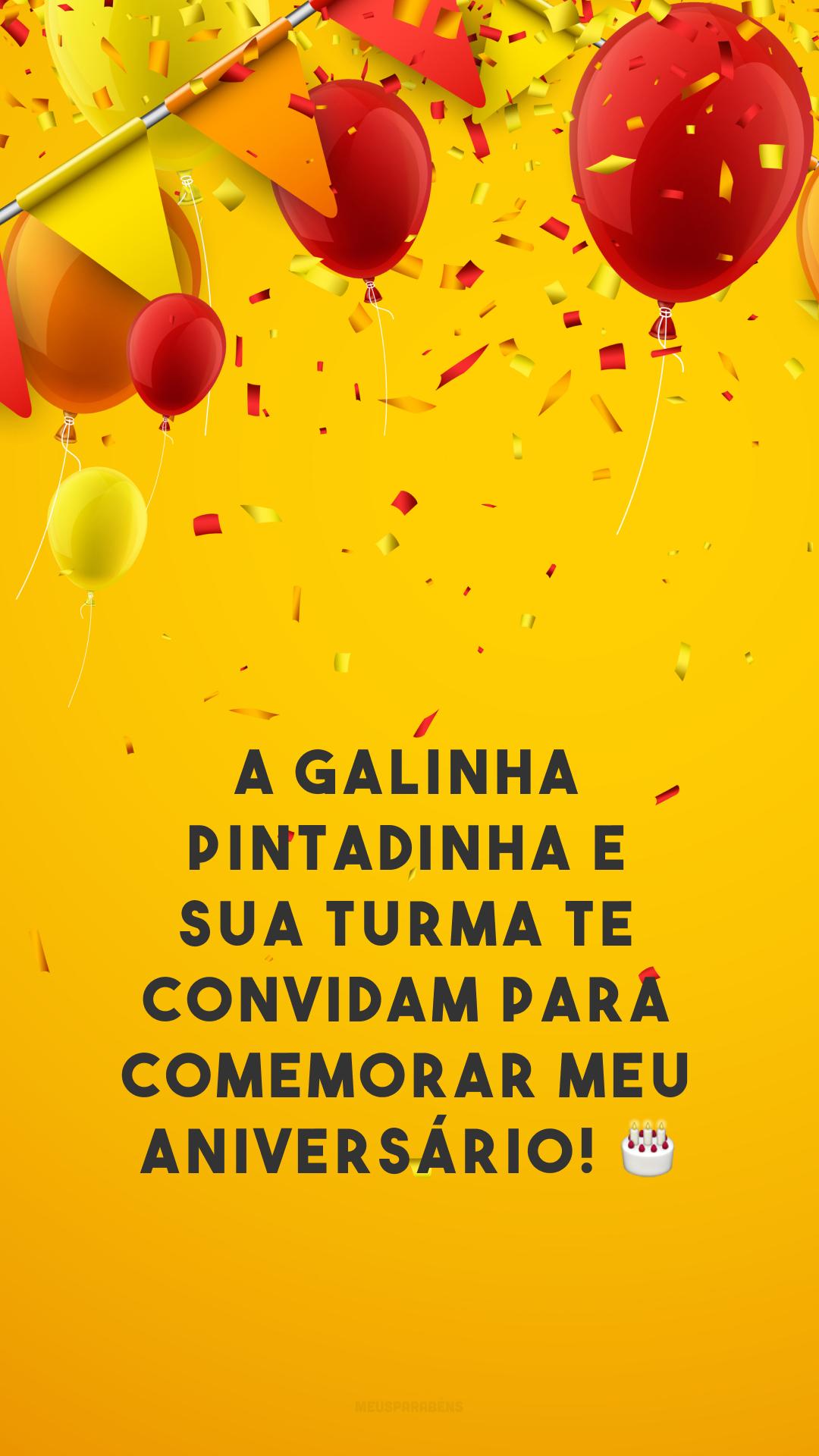 A Galinha Pintadinha e sua turma te convidam para comemorar meu aniversário! 🎂