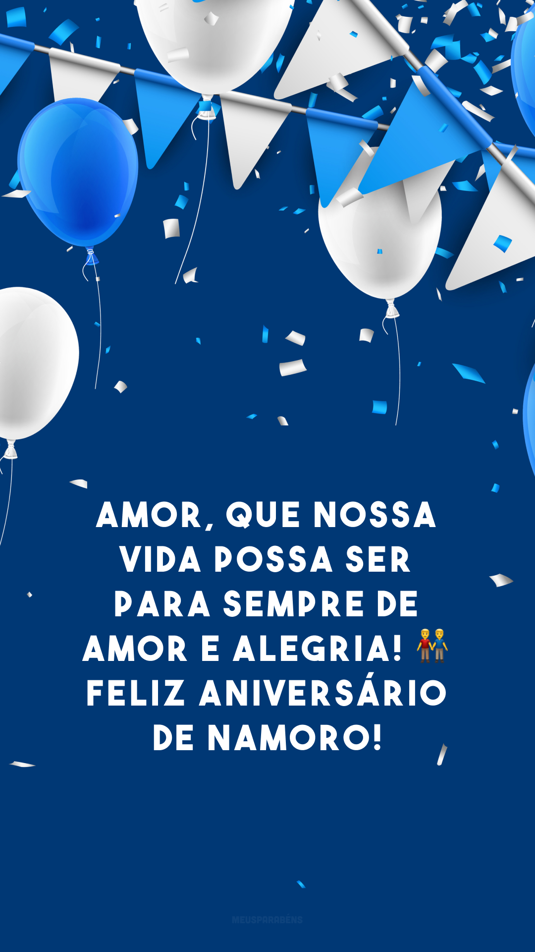 Amor, que nossa vida possa ser para sempre de amor e alegria! 👬 Feliz aniversário de namoro!