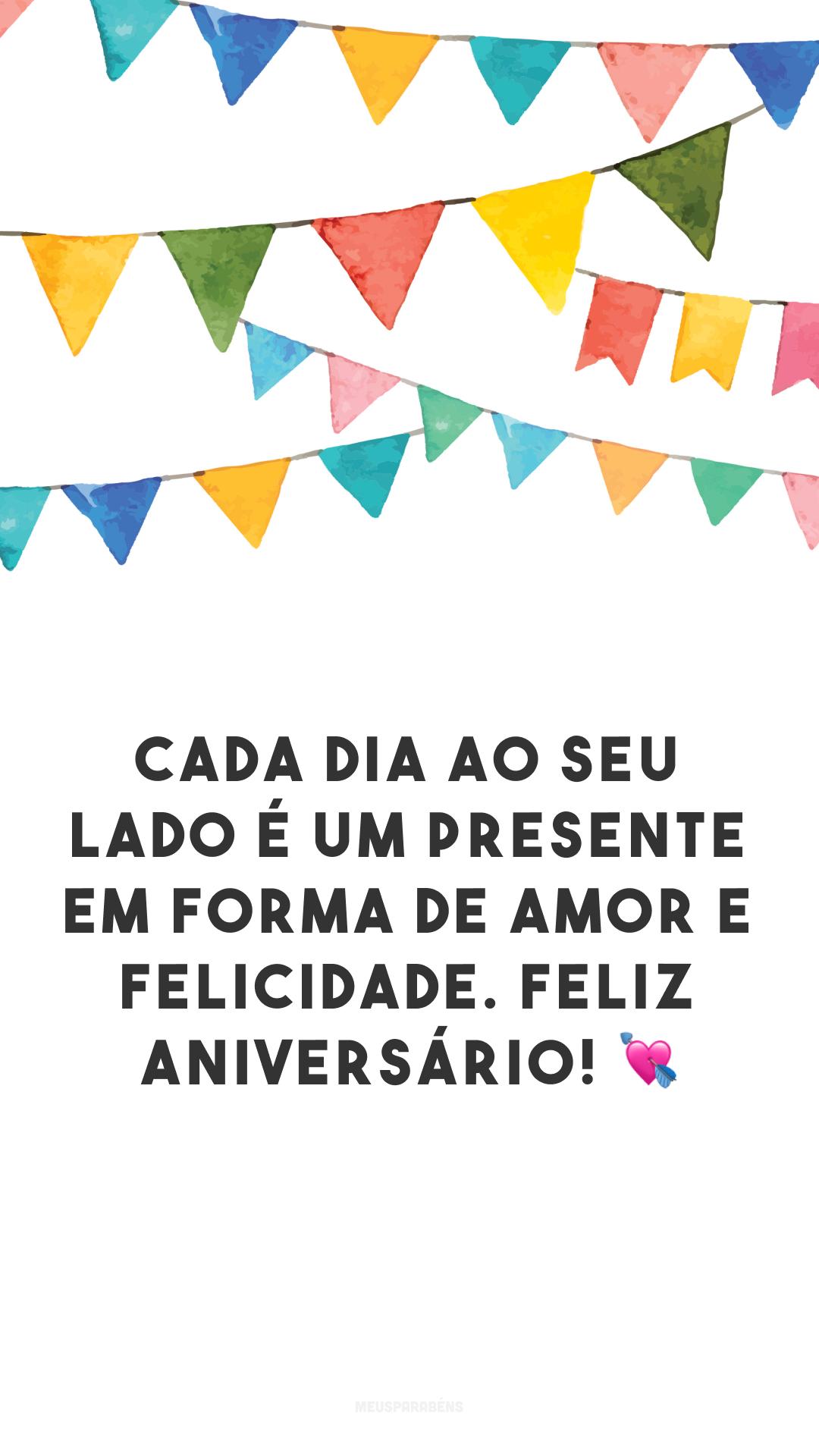 Cada dia ao seu lado é um presente em forma de amor e felicidade. Feliz aniversário! 💘