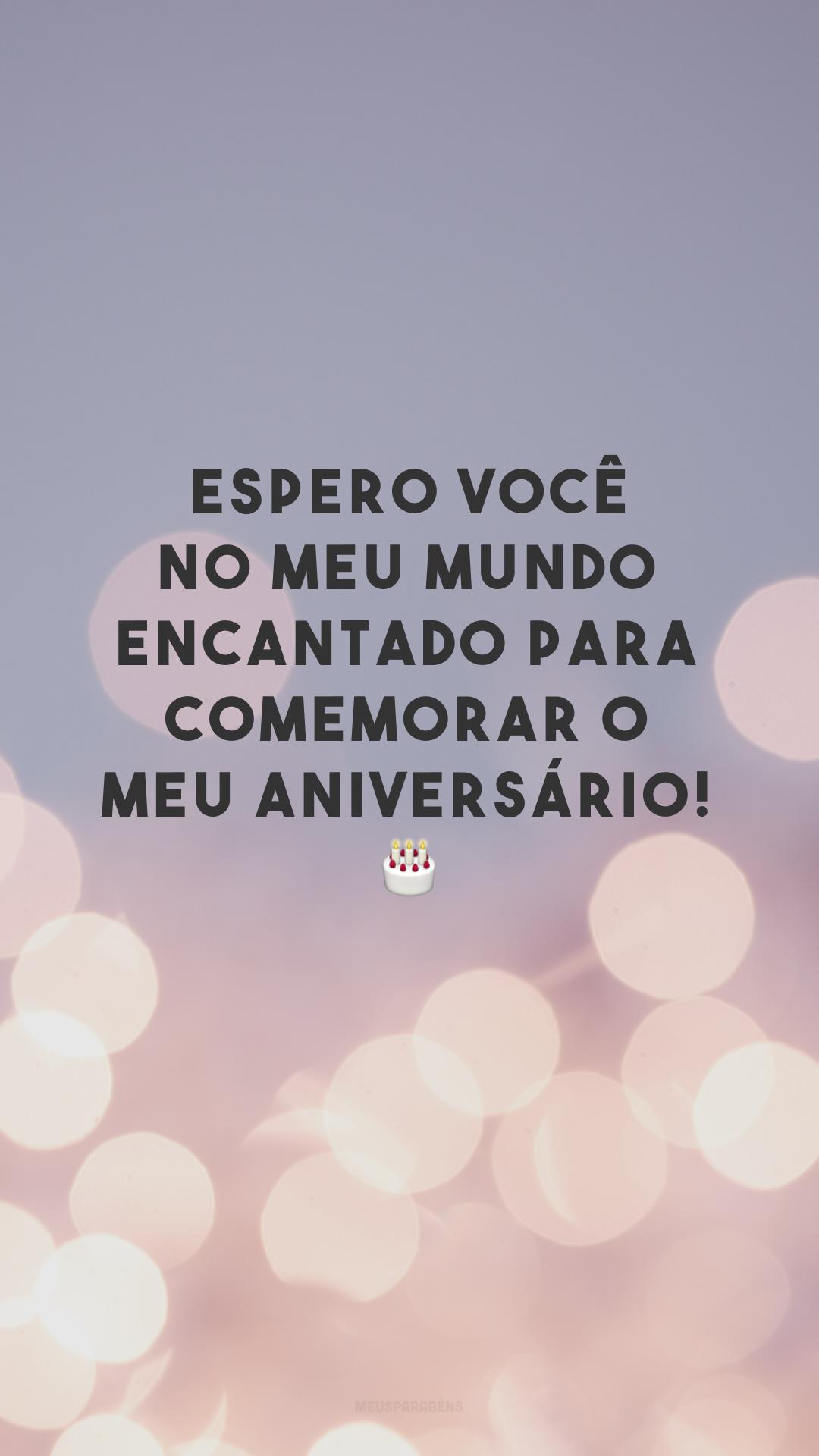 Espero você no meu mundo encantado para comemorar o meu aniversário! 🎂