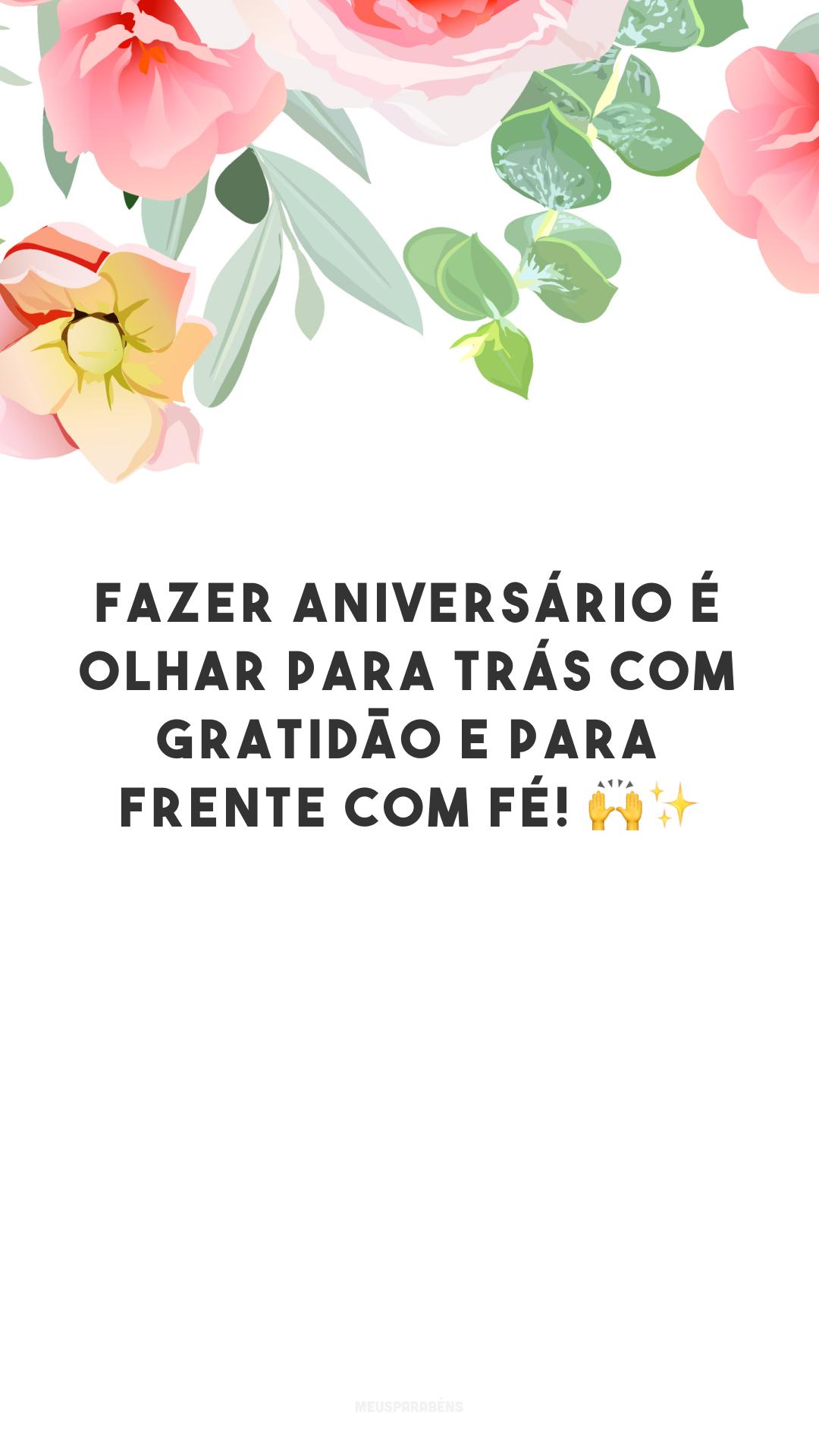 Fazer aniversário é olhar para trás com gratidão e para frente com fé! ?✨