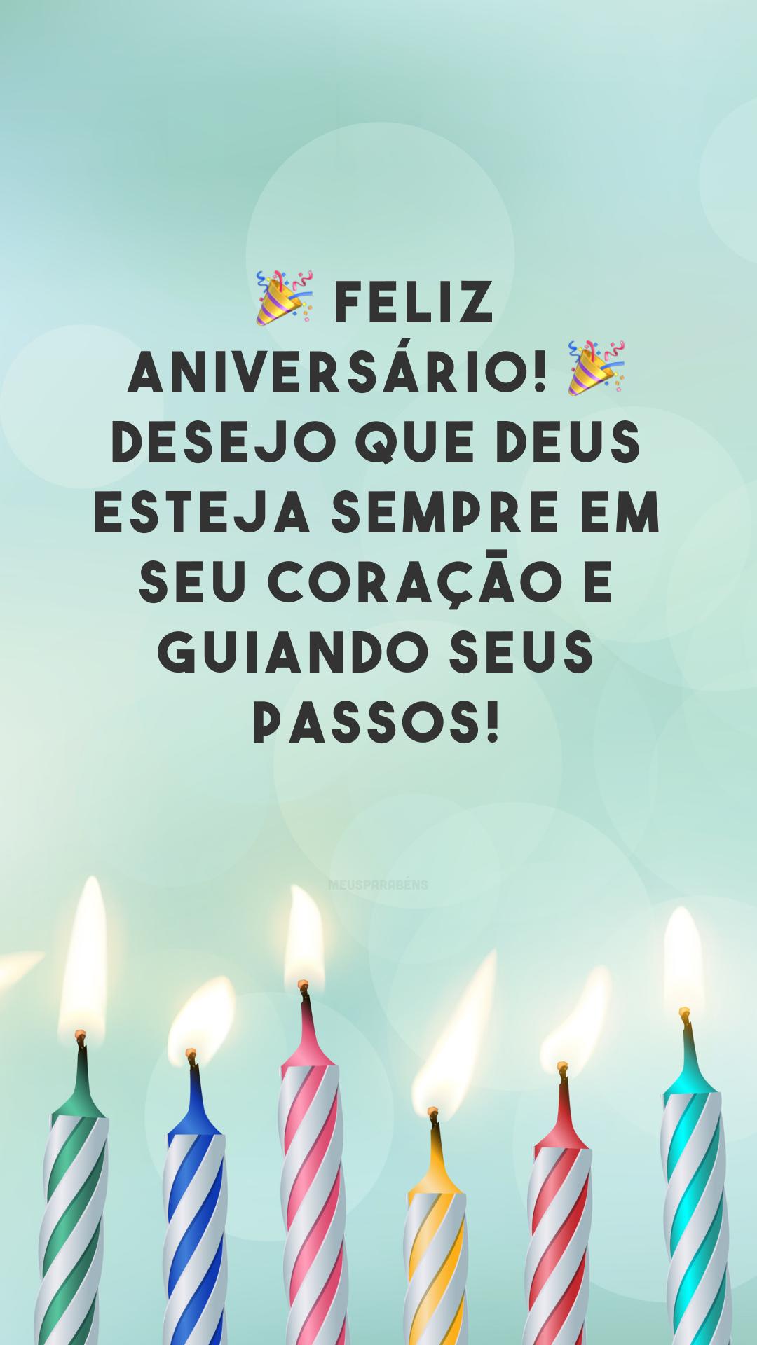 🎉 Feliz aniversário! 🎉 Desejo que Deus esteja sempre em seu coração e guiando seus passos!