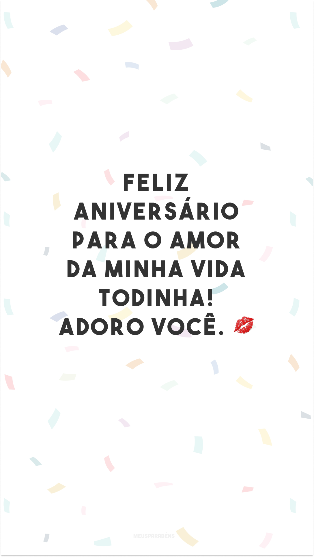 Feliz aniversário para o amor da minha vida todinha! Adoro você. 💋<br />