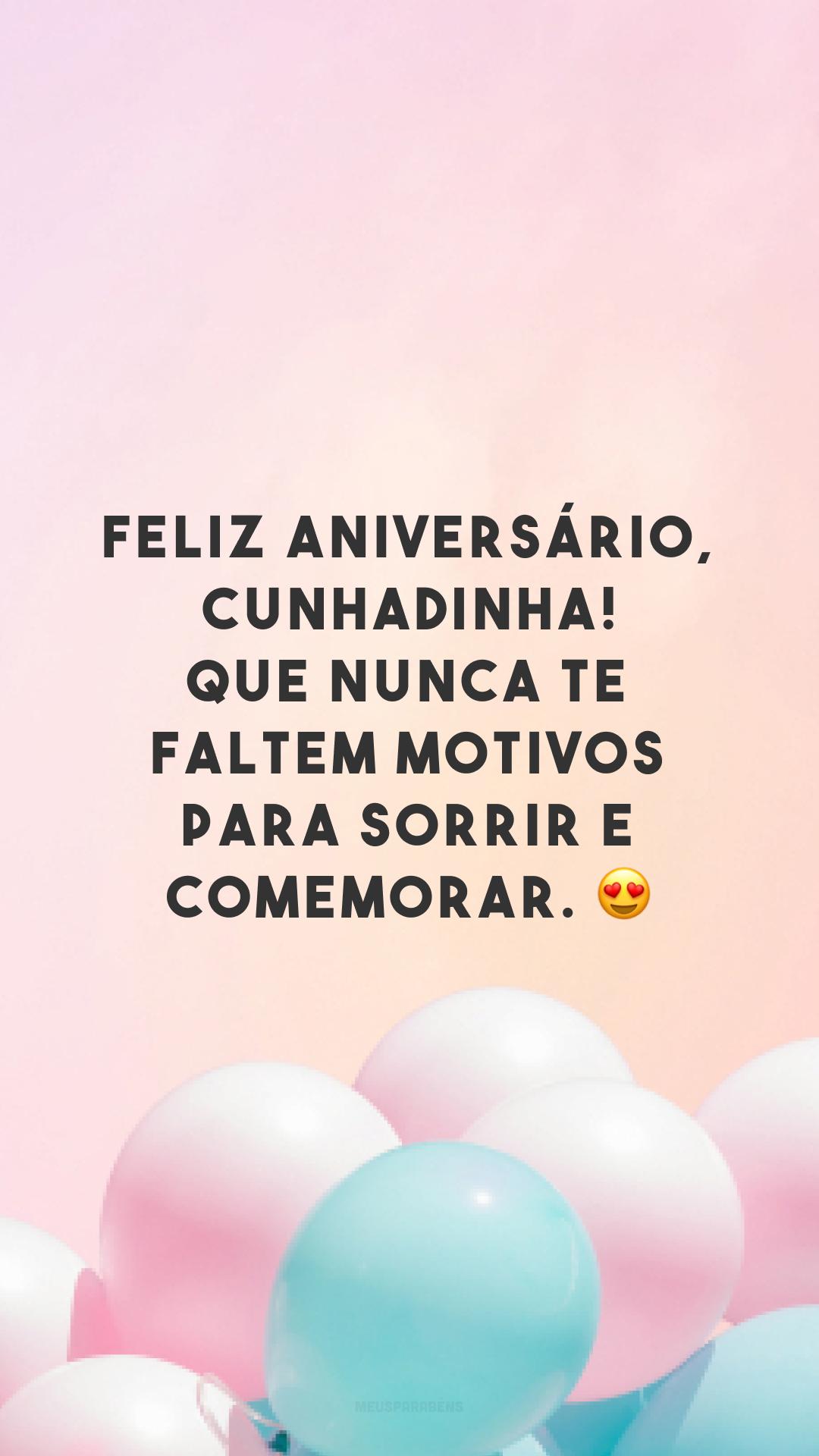 Feliz aniversário, cunhadinha! Que nunca te faltem motivos para sorrir e comemorar. 😍