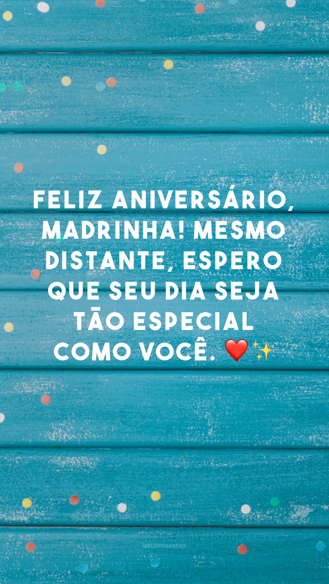 Feliz aniversário, madrinha! Mesmo distante, espero que seu dia seja tão especial como você. ❤✨