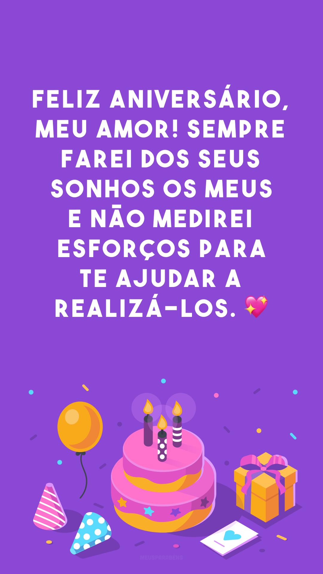 Feliz aniversário, meu amor! Sempre farei dos seus sonhos os meus e não medirei esforços para te ajudar a realizá-los. 💖<br />