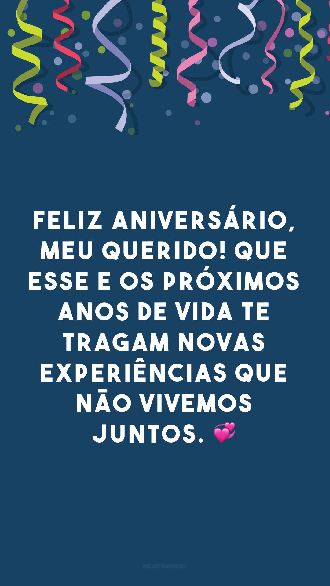 Feliz aniversário, meu querido! Que esse e os próximos anos de vida te tragam novas experiências que não vivemos juntos. 💞