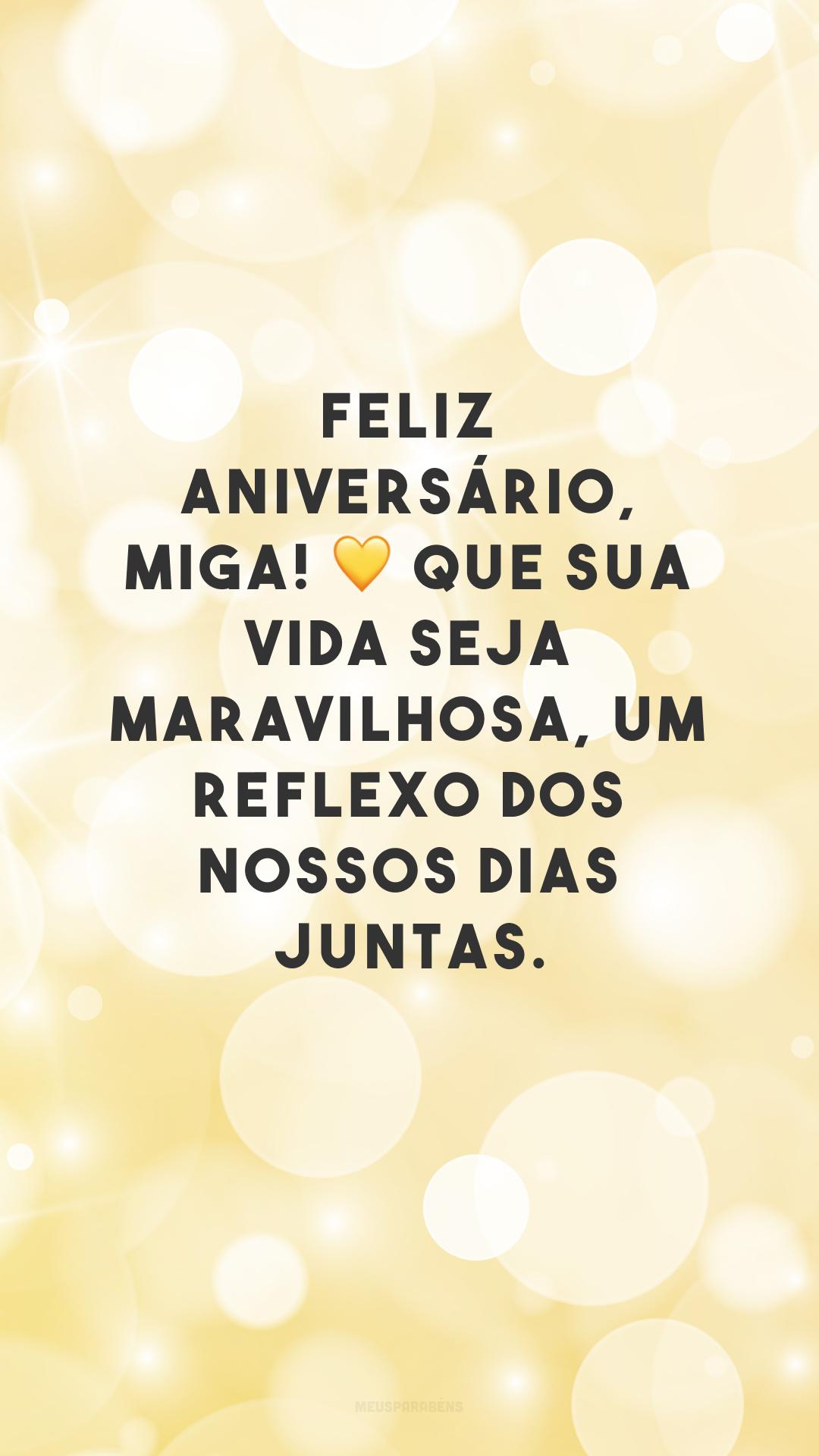 Feliz aniversário, miga! 💛 Que sua vida seja maravilhosa, um reflexo dos nossos dias juntas.