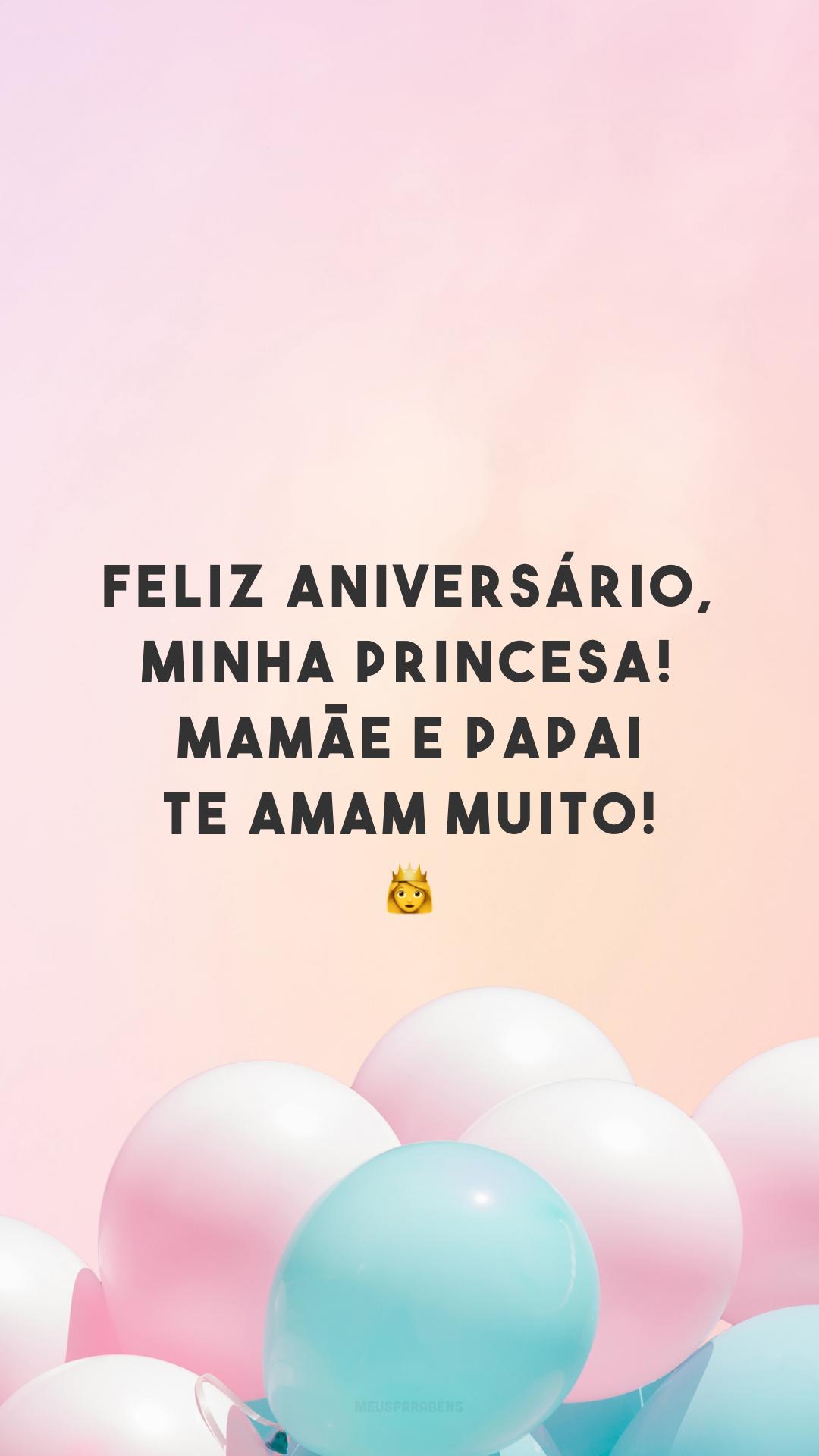 Feliz aniversário, minha princesa! Mamãe e papai te amam muito! ?