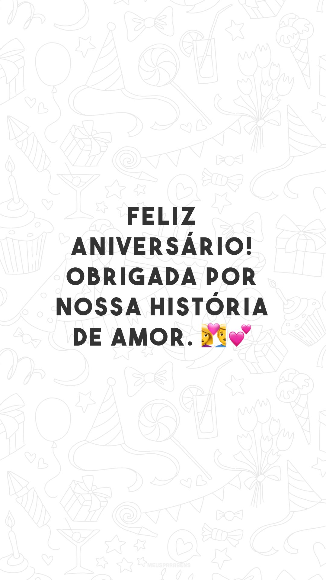 Feliz aniversário! Obrigada por nossa história de amor. ??