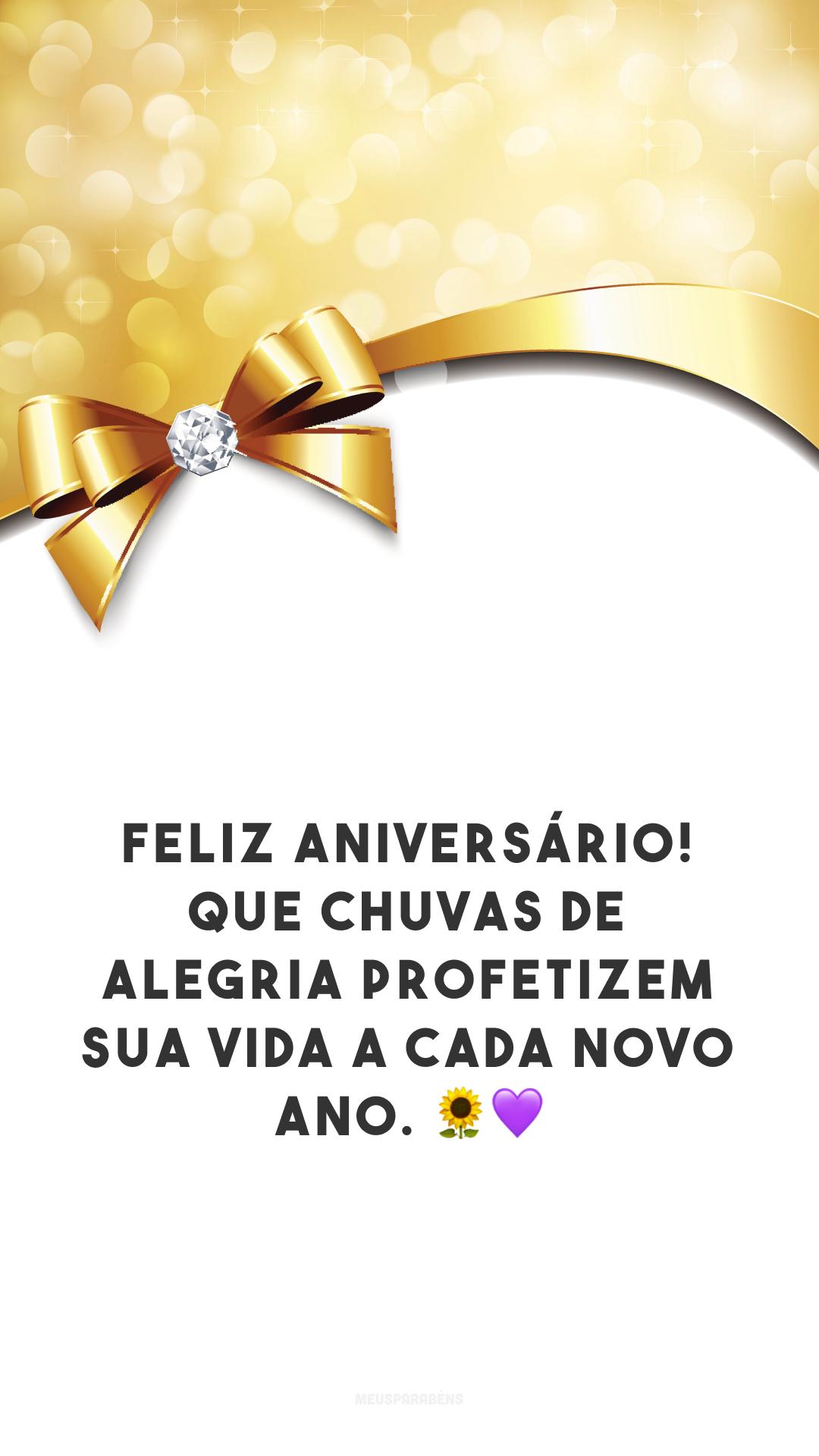 Feliz aniversário! Que chuvas de alegria profetizem sua vida a cada novo ano. 🌻💜