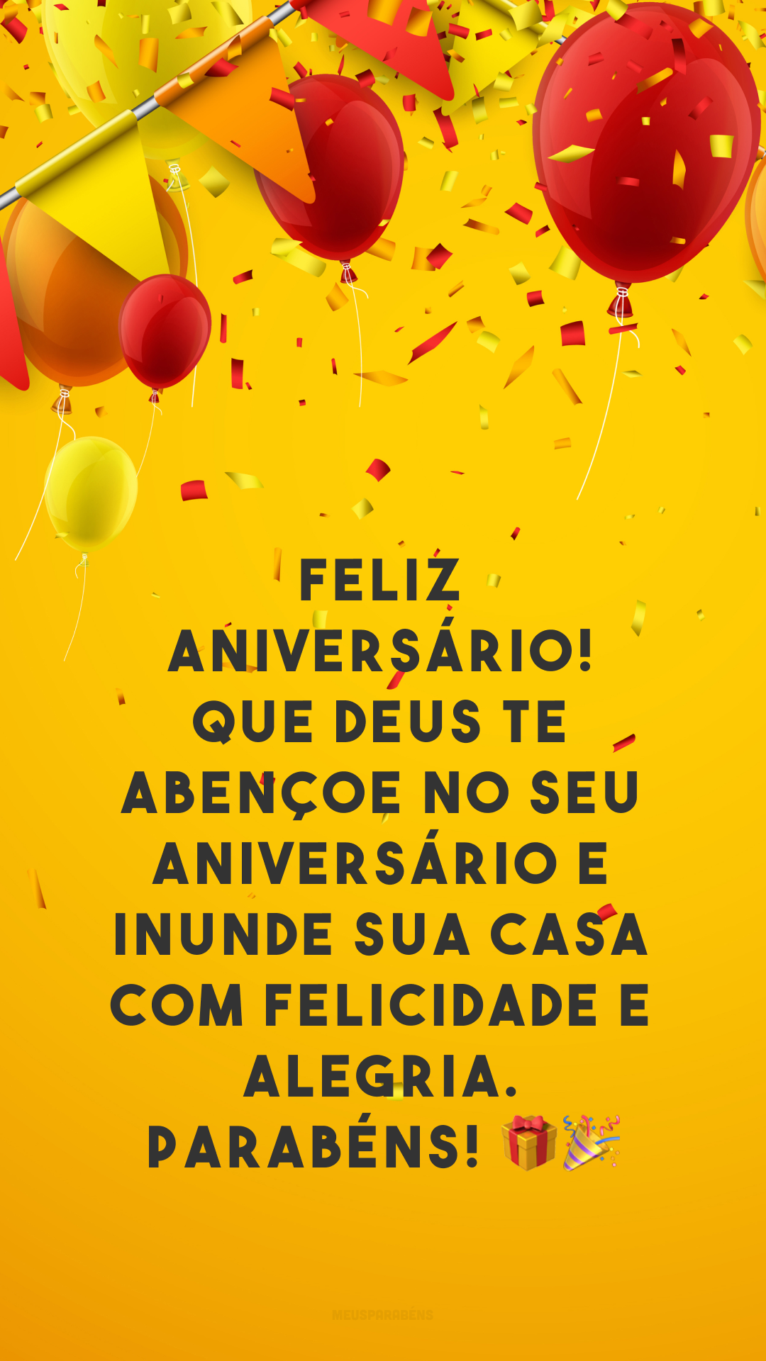 Feliz aniversário! Que Deus te abençoe no seu aniversário e inunde sua casa com felicidade e alegria. Parabéns! ??