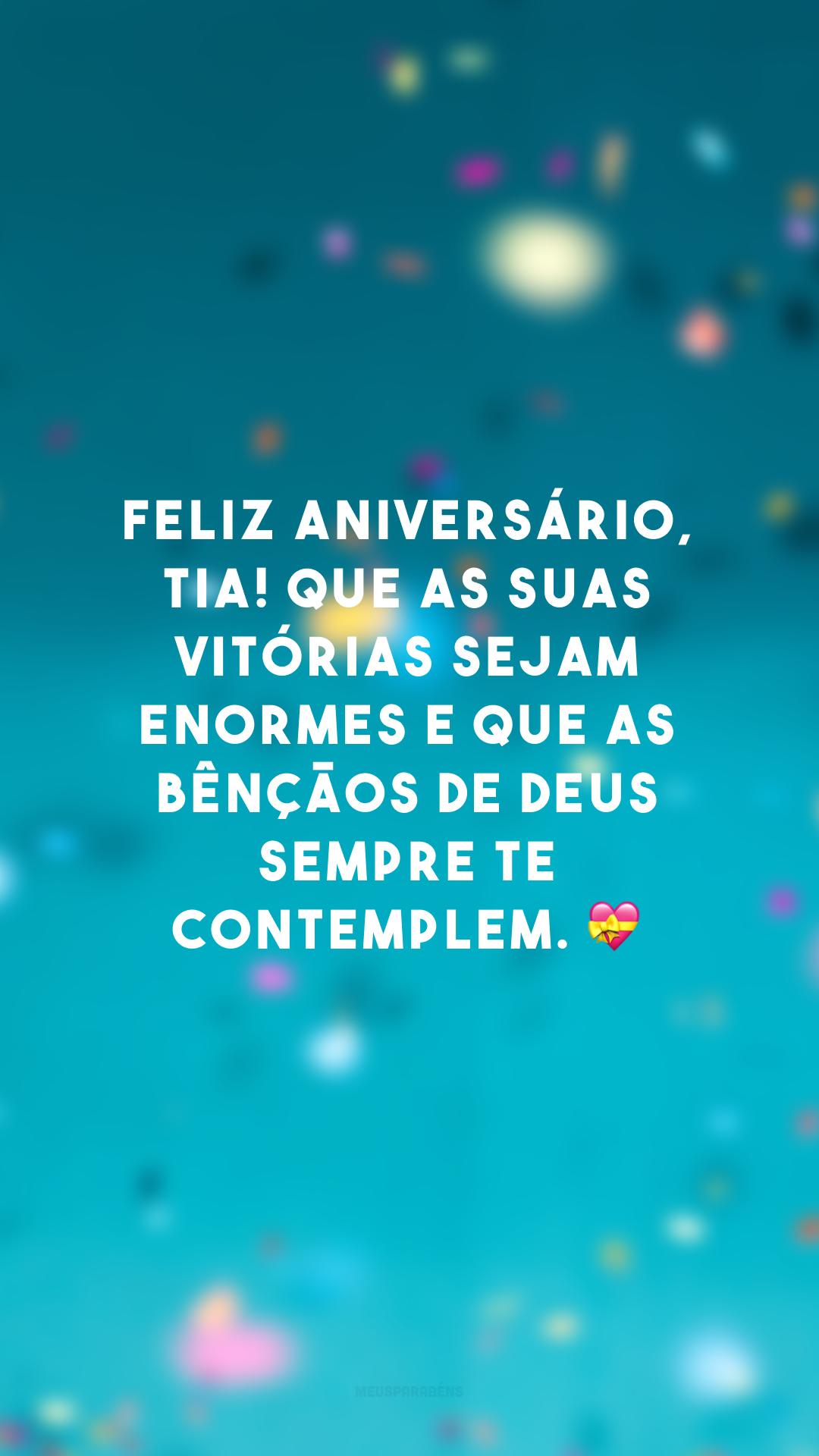 Feliz aniversário, tia! Que as suas vitórias sejam enormes e que as bênçãos de Deus sempre te contemplem. 💝