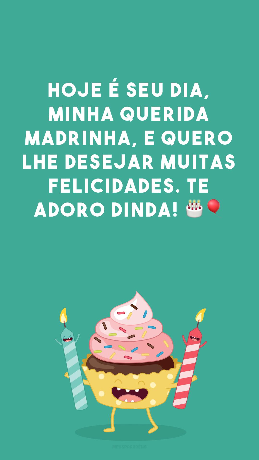 Hoje é seu dia, minha querida madrinha, e quero lhe desejar muitas felicidades. Te adoro dinda! 🎂🎈