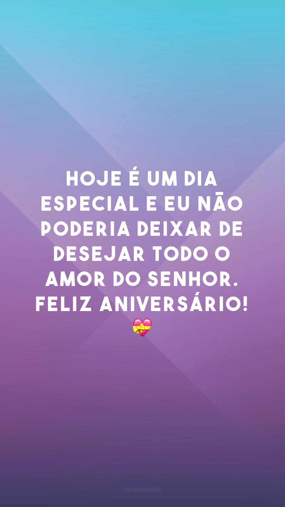 Hoje é um dia especial e eu não poderia deixar de desejar todo o amor do Senhor. Feliz aniversário! 💝