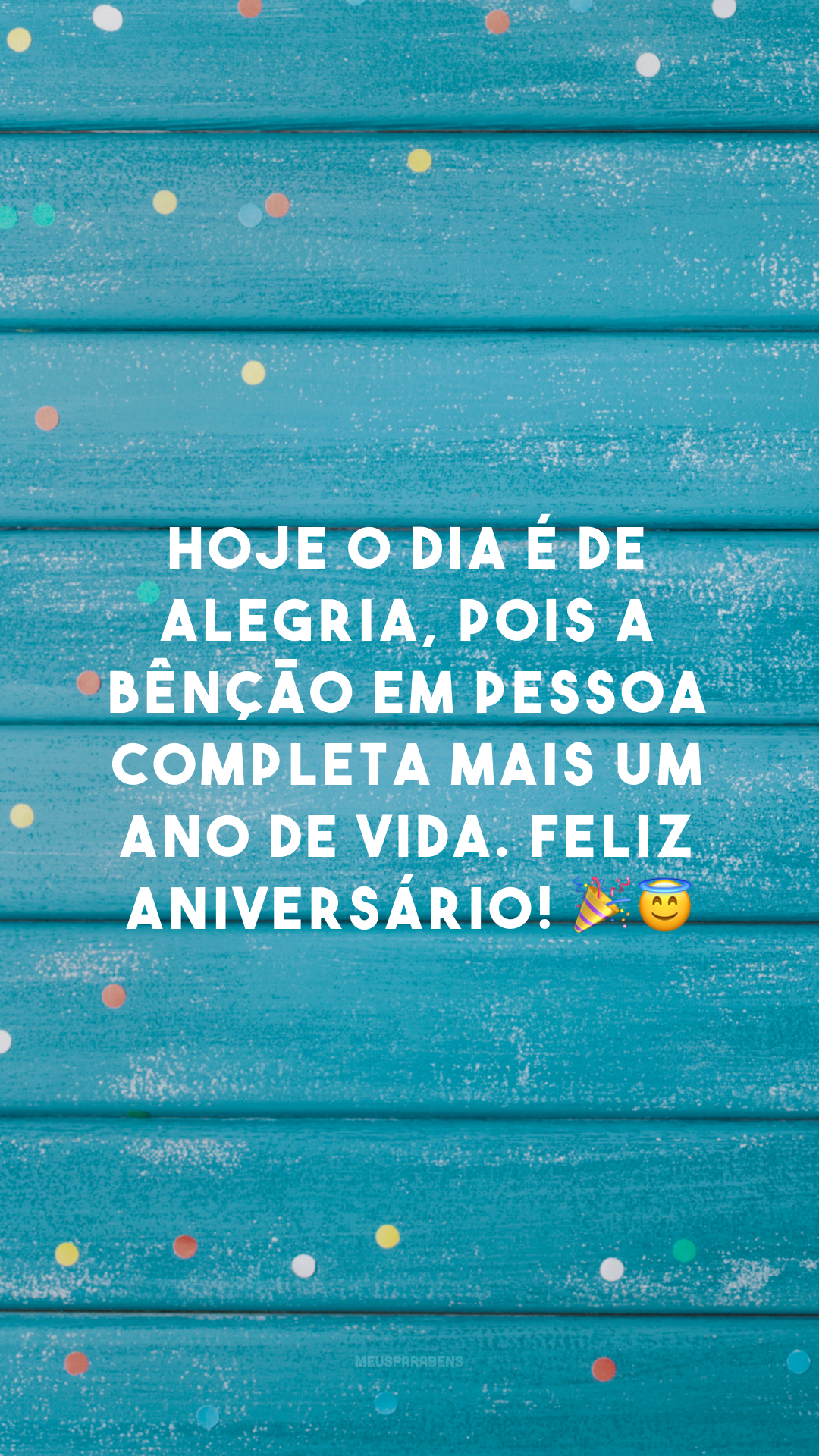 Hoje o dia é de alegria, pois a bênção em pessoa completa mais um ano de vida. Feliz aniversário! 🎉😇