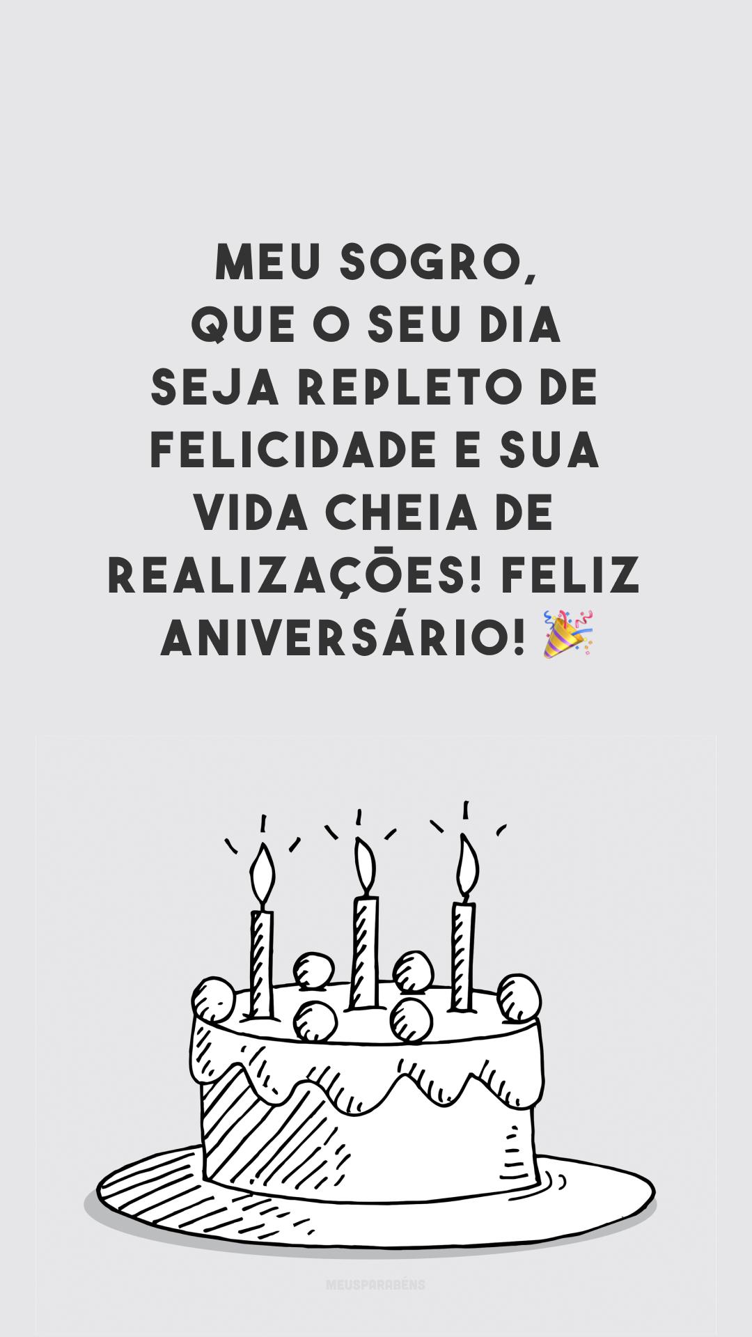 Meu sogro, que o seu dia seja repleto de felicidade e sua vida cheia de realizações! Feliz aniversário! 🎉