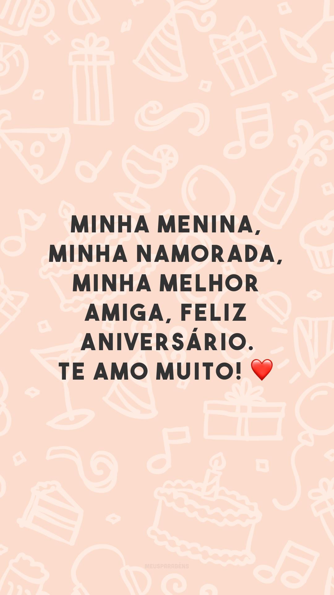 Minha menina, minha namorada, minha melhor amiga, feliz aniversário. Te amo muito! ❤️