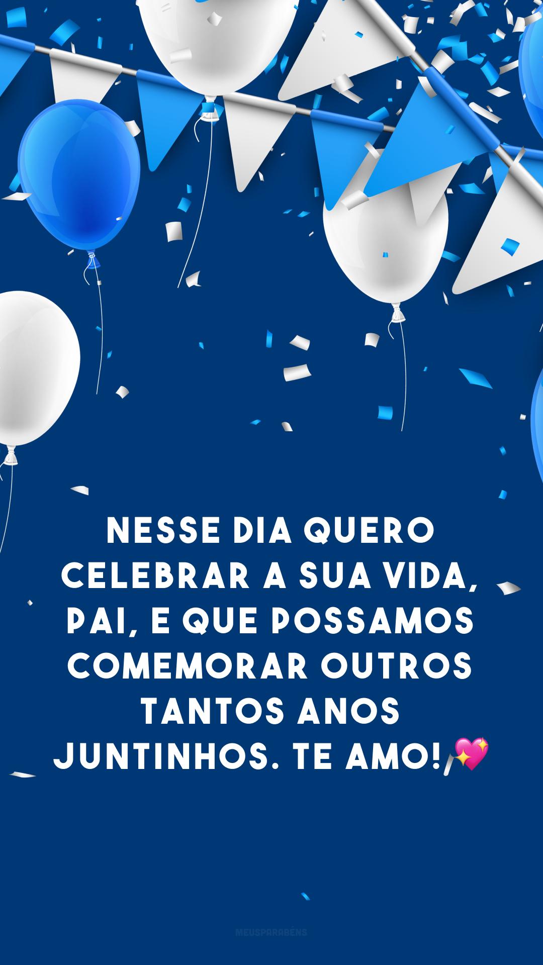 Nesse dia quero celebrar a sua vida, pai, e que possamos comemorar outros tantos anos juntinhos. Te amo! ?