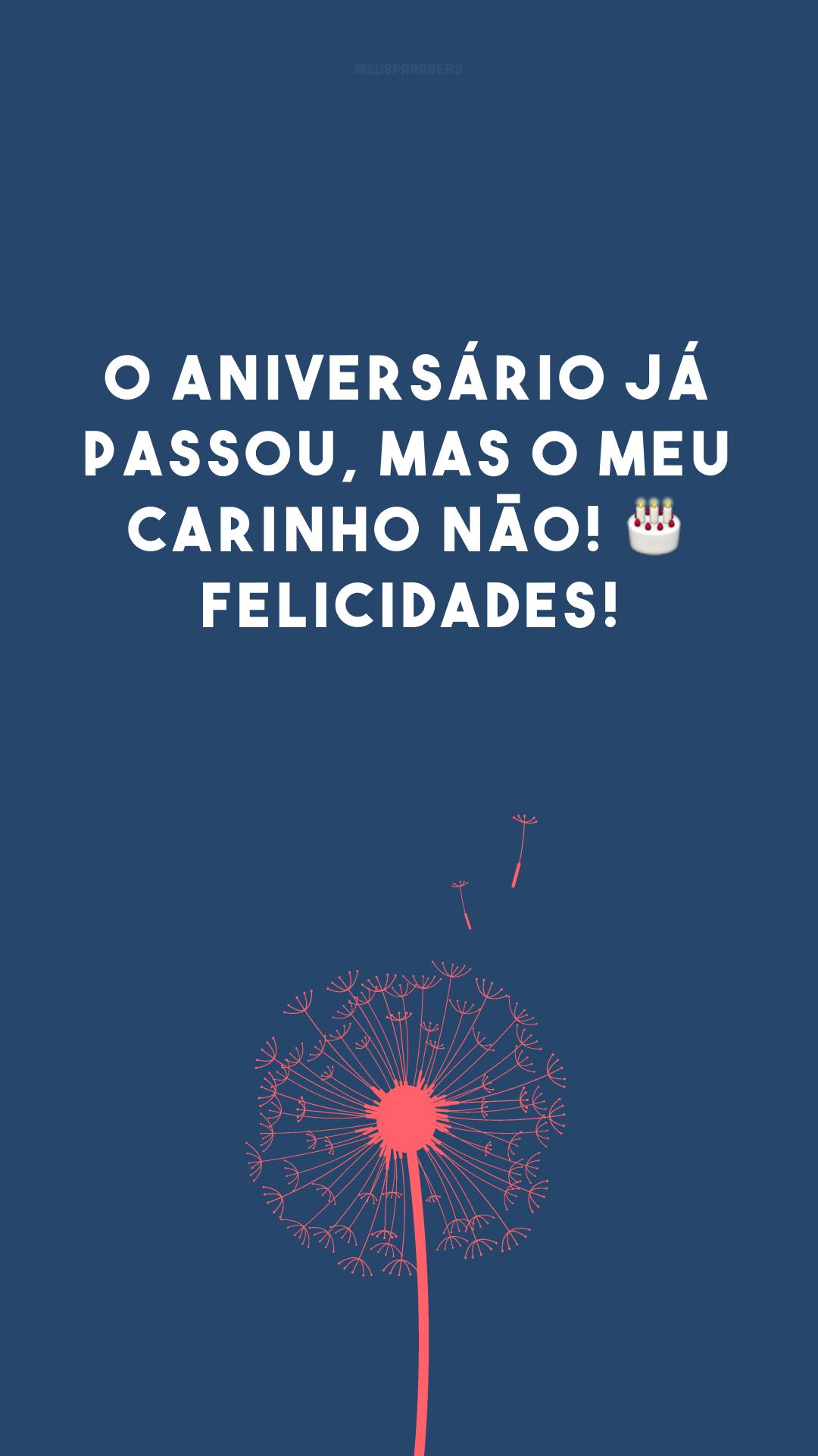 O aniversário já passou, mas o meu carinho não! 🎂 Felicidades!