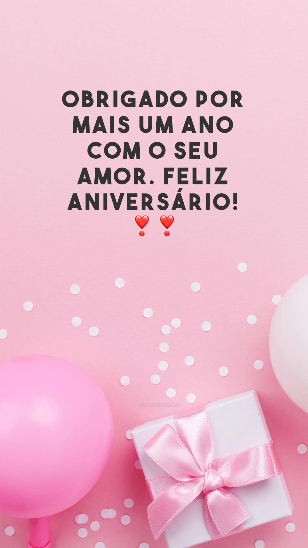 Obrigado por mais um ano com o seu amor. Feliz aniversário! ❣❣