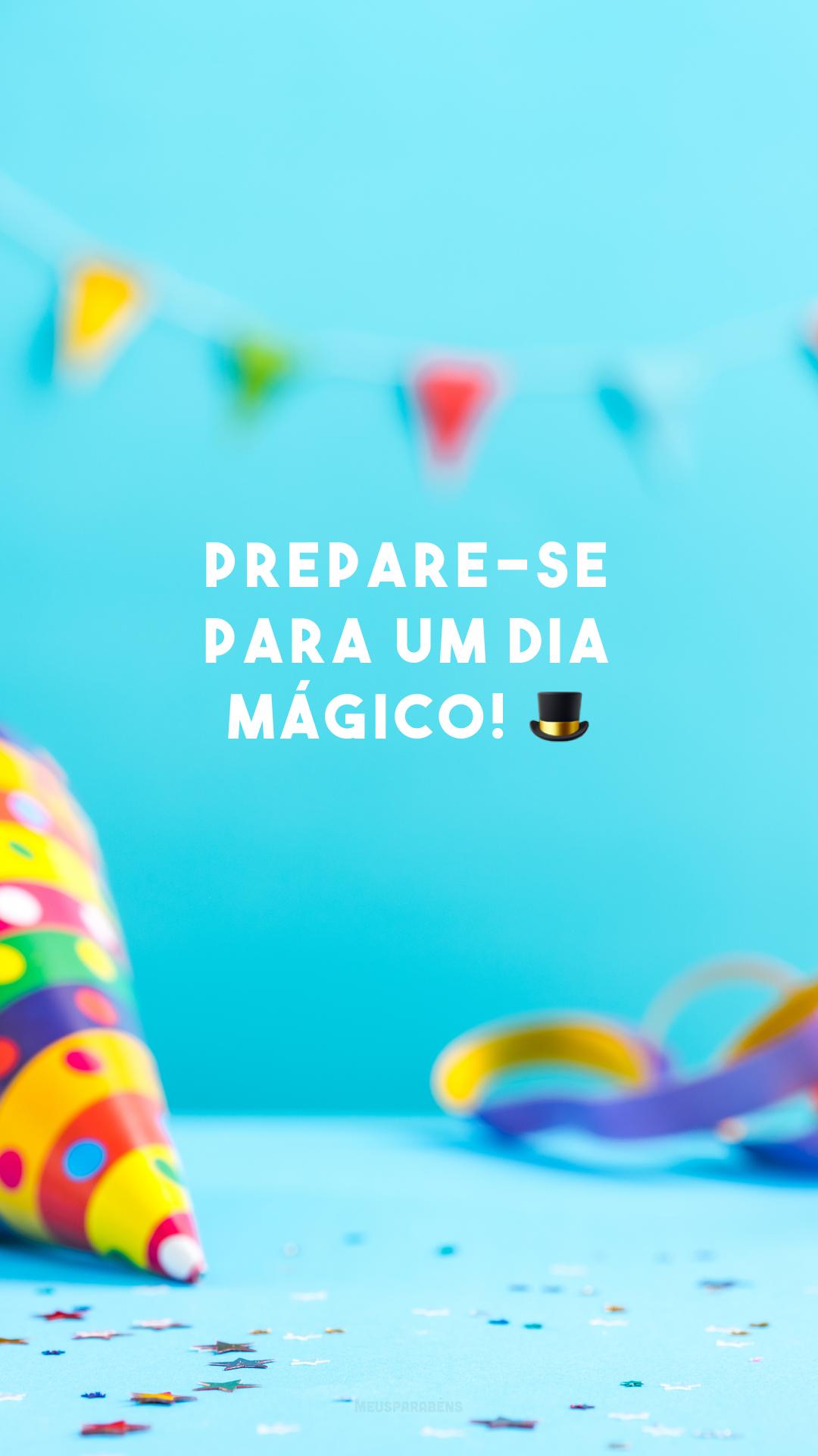 Prepare-se para um dia mágico! 🎩