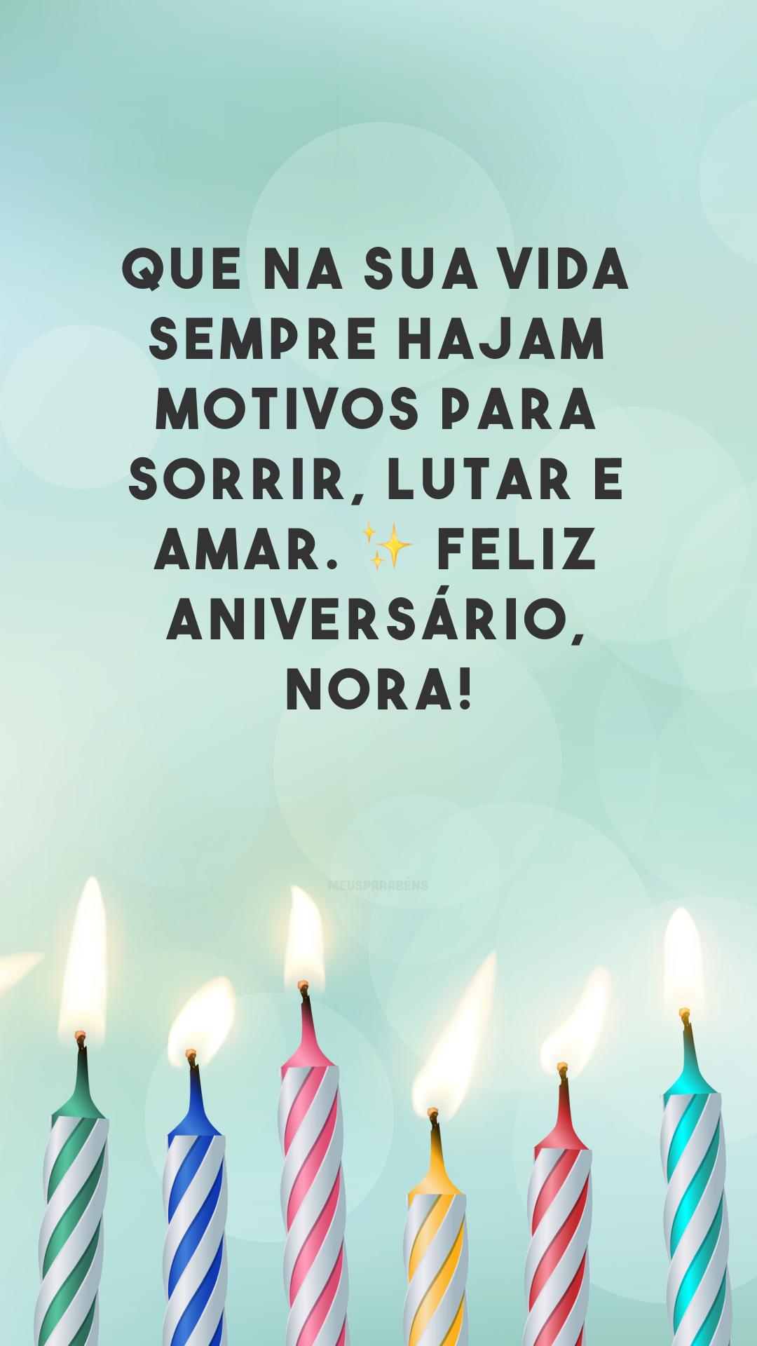 Que na sua vida sempre hajam motivos para sorrir, lutar e amar. ✨ Feliz aniversário, nora!