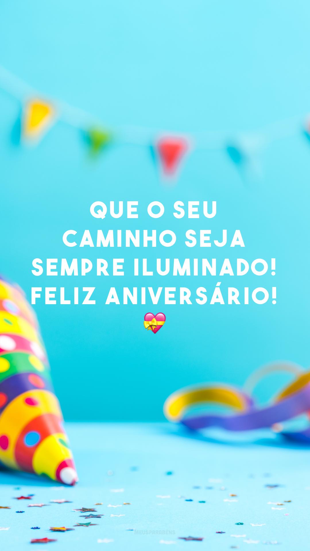 Que o seu caminho seja sempre iluminado! Feliz aniversário! 💝