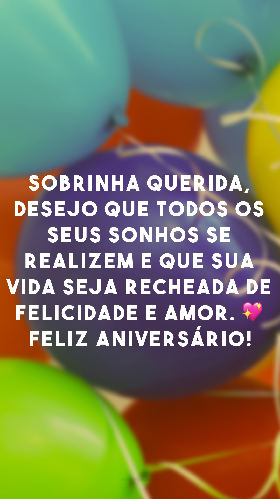 Sobrinha querida, desejo que todos os seus sonhos se realizem e que sua vida seja recheada de felicidade e amor. 💖 Feliz aniversário!