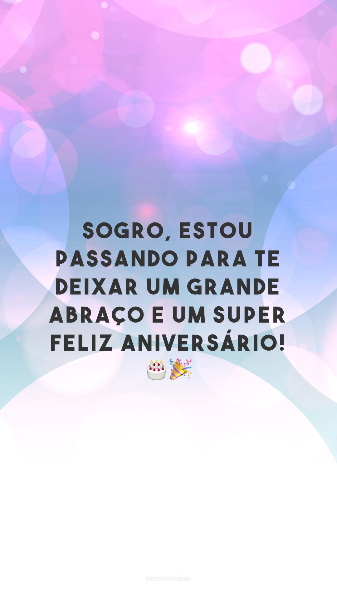Sogro, estou passando para te deixar um grande abraço e um super feliz aniversário! 🎂🎉