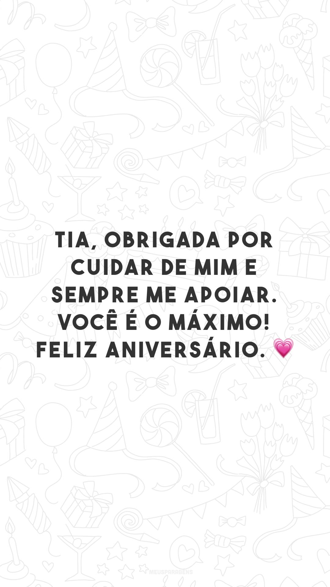 Tia, obrigada por cuidar de mim e sempre me apoiar. Você é o máximo! Feliz aniversário. 💗