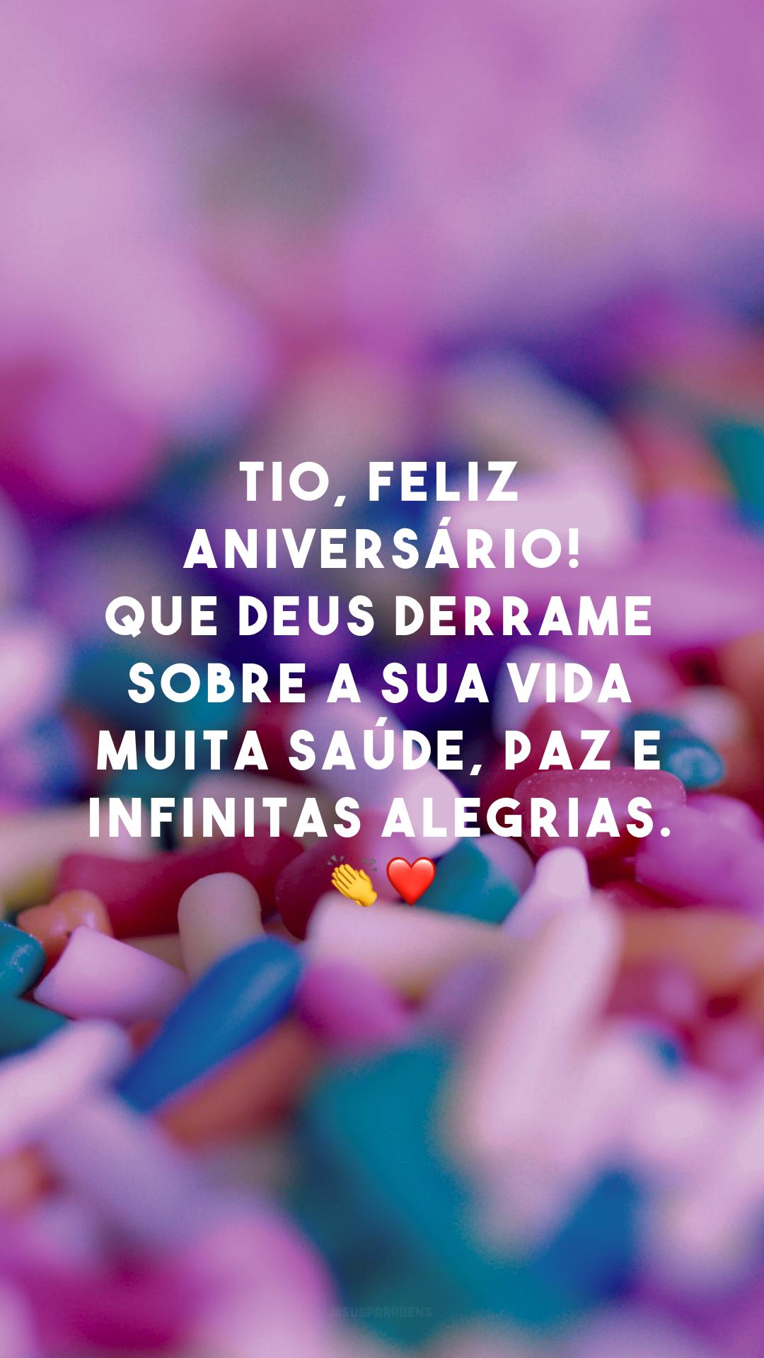 Tio, feliz aniversário! Que Deus derrame sobre a sua vida muita saúde, paz e infinitas alegrias. ?❤