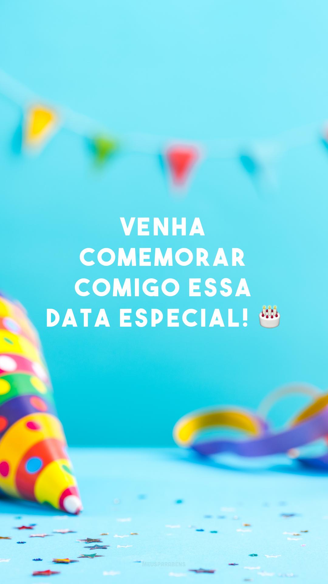 Venha comemorar comigo essa data especial! 🎂