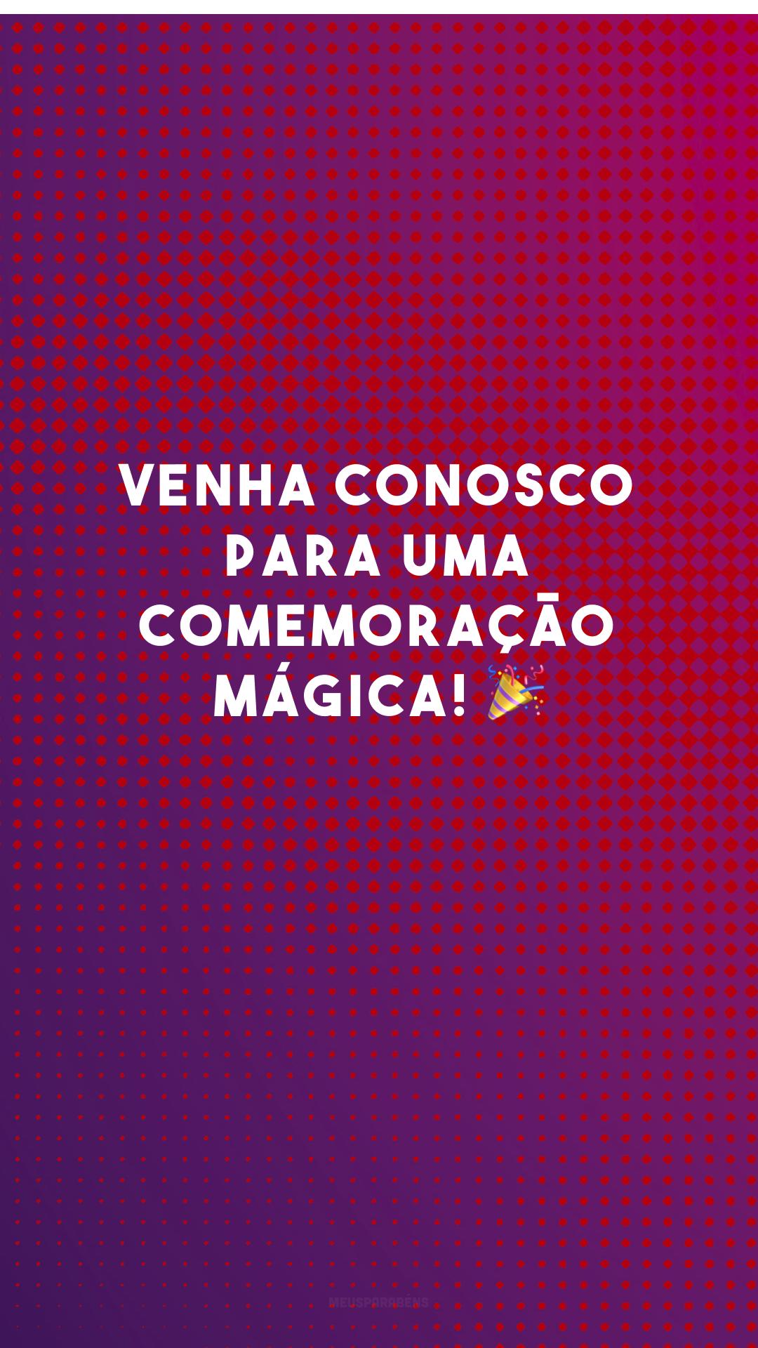 Venha conosco para uma comemoração mágica! 🎉