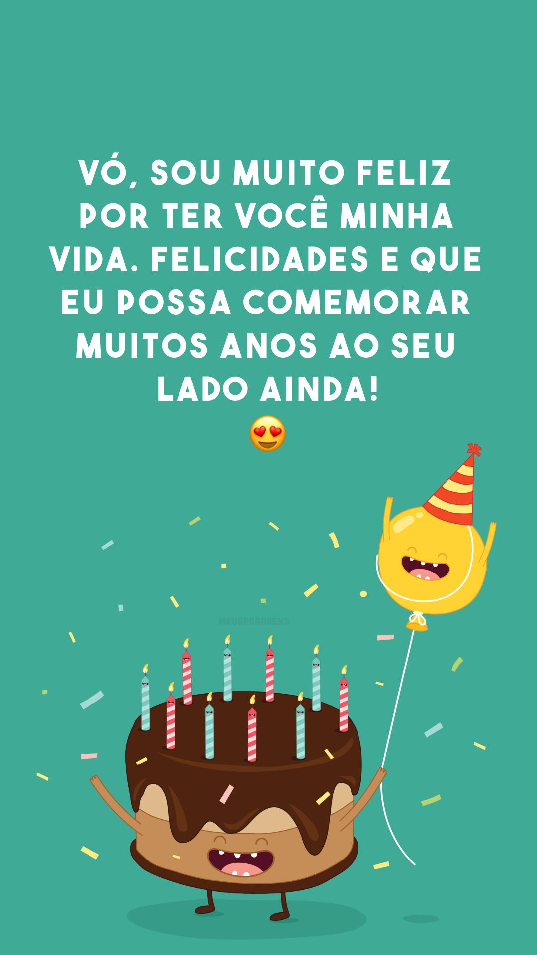 Vó, sou muito feliz por ter você minha vida. Felicidades e que eu possa comemorar muitos anos ao seu lado ainda! 😍