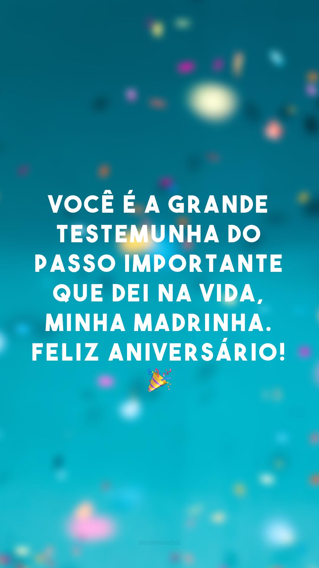 Você é a grande testemunha do passo importante que dei na vida, minha madrinha. Feliz aniversário! 🎉<br />