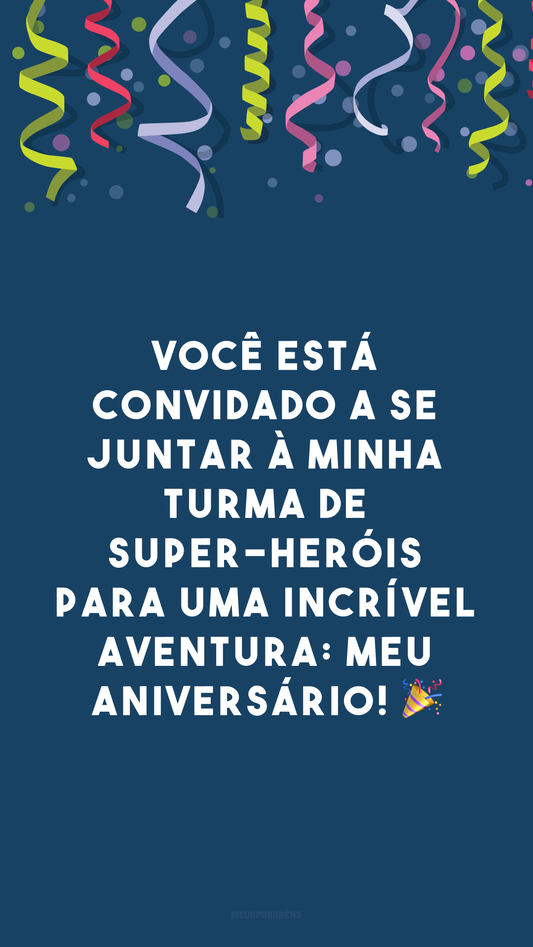 Você está convidado a se juntar à minha turma de super-heróis para uma incrível aventura: meu aniversário! 🎉