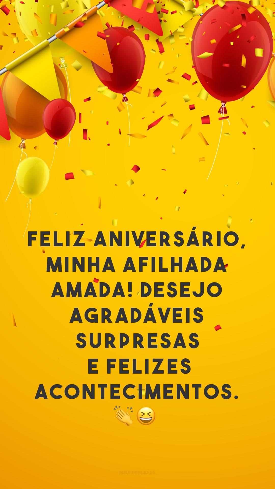 Feliz aniversário, minha afilhada amada! Desejo agradáveis surpresas e felizes acontecimentos. ??