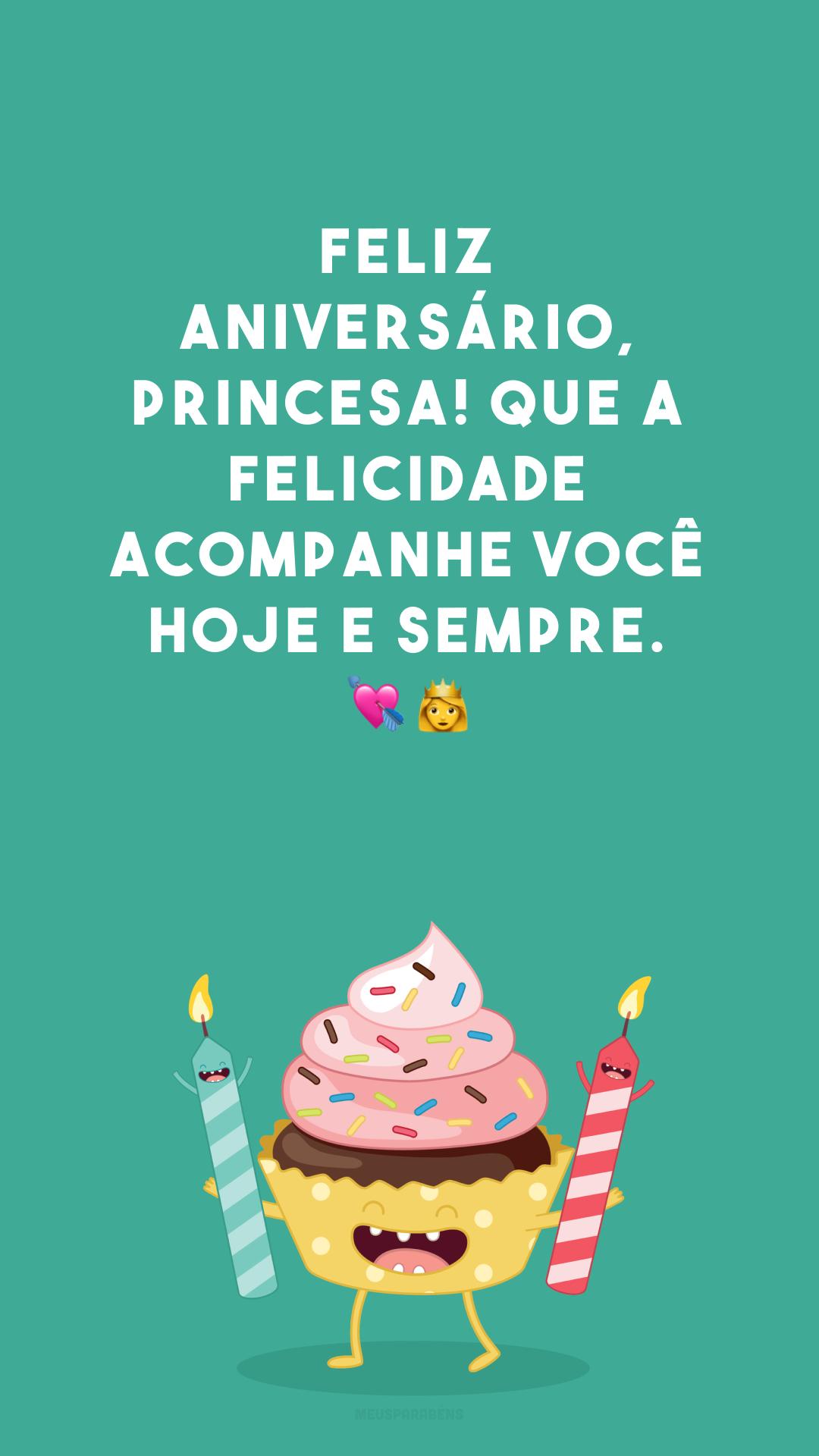 Feliz aniversário, princesa! Que a felicidade acompanhe você hoje e sempre.  ??