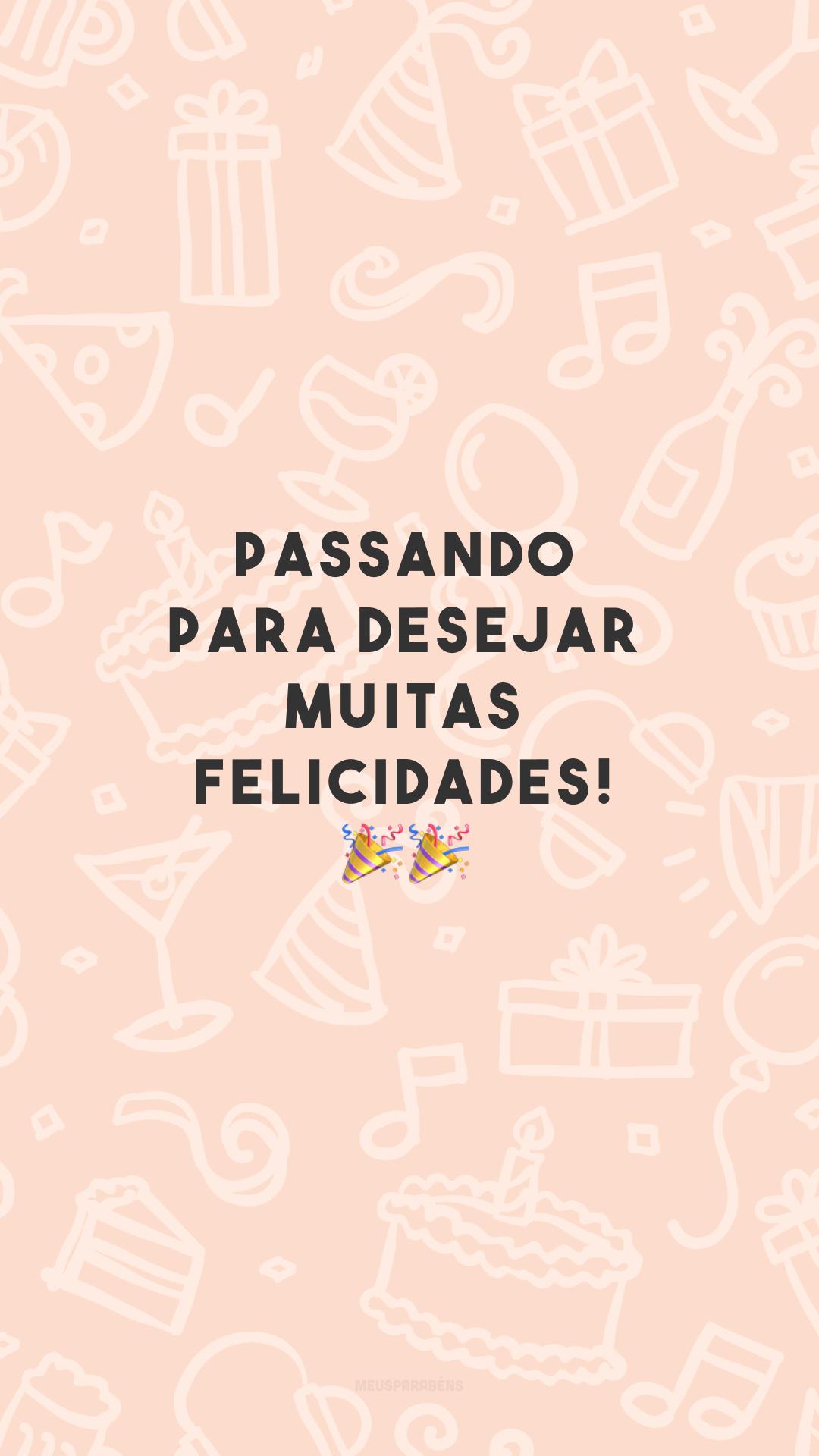 Passando para desejar muitas felicidades! 🎉🎉