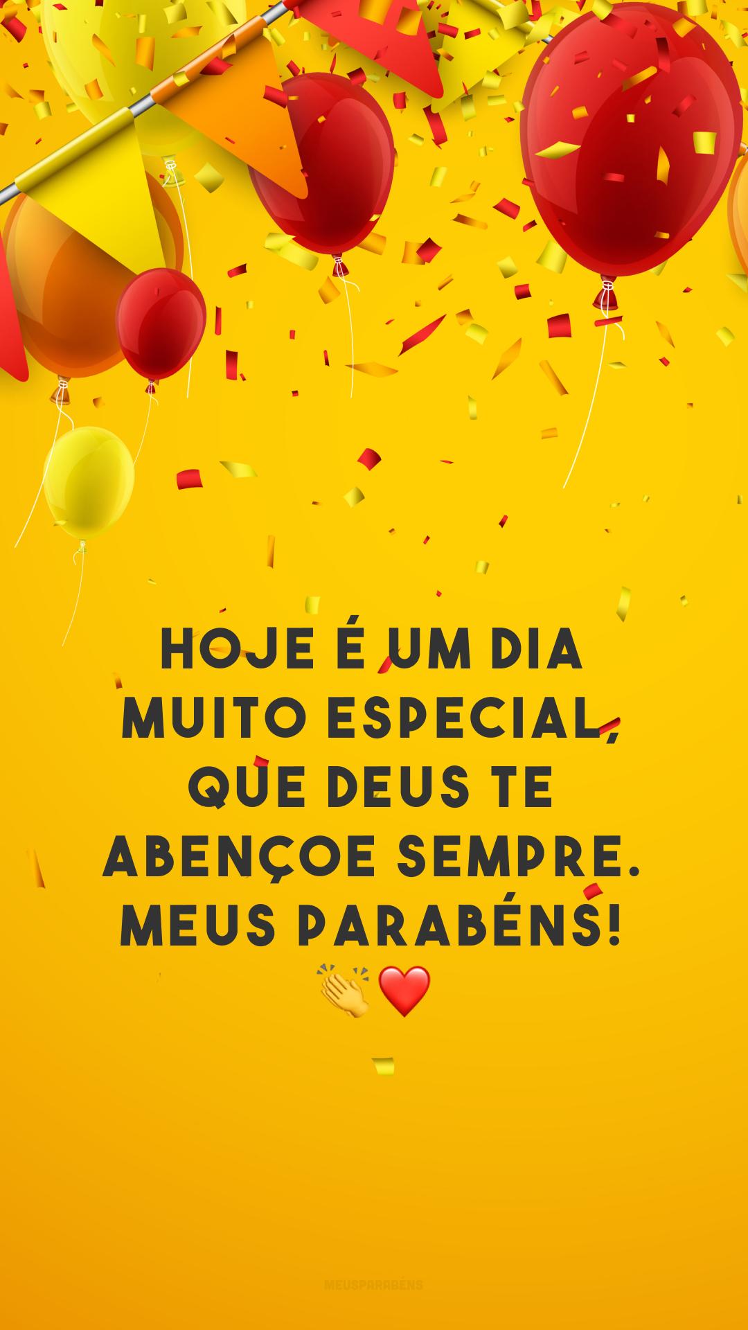 Hoje é um dia muito especial, que Deus te abençoe sempre. Meus parabéns! ?❤