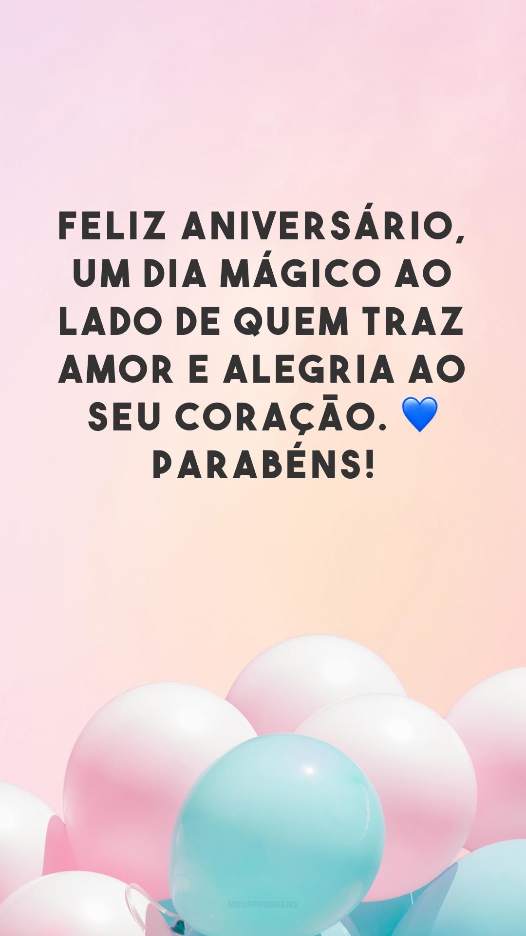 Feliz aniversário, um dia mágico ao lado de quem traz amor e alegria ao seu coração. 💙 Parabéns!