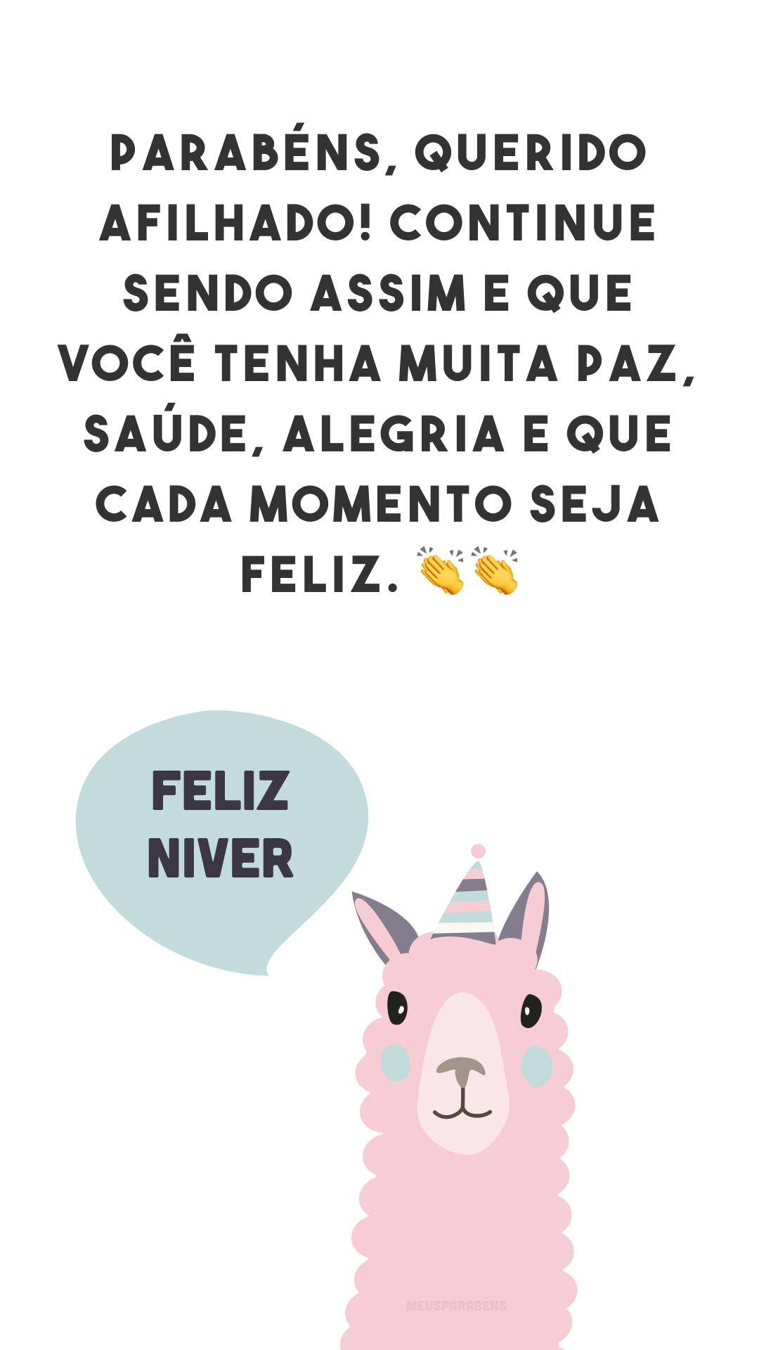 Parabéns, querido afilhado! Continue sendo assim e que você tenha muita paz, saúde, alegria e que cada momento seja feliz. 👏👏