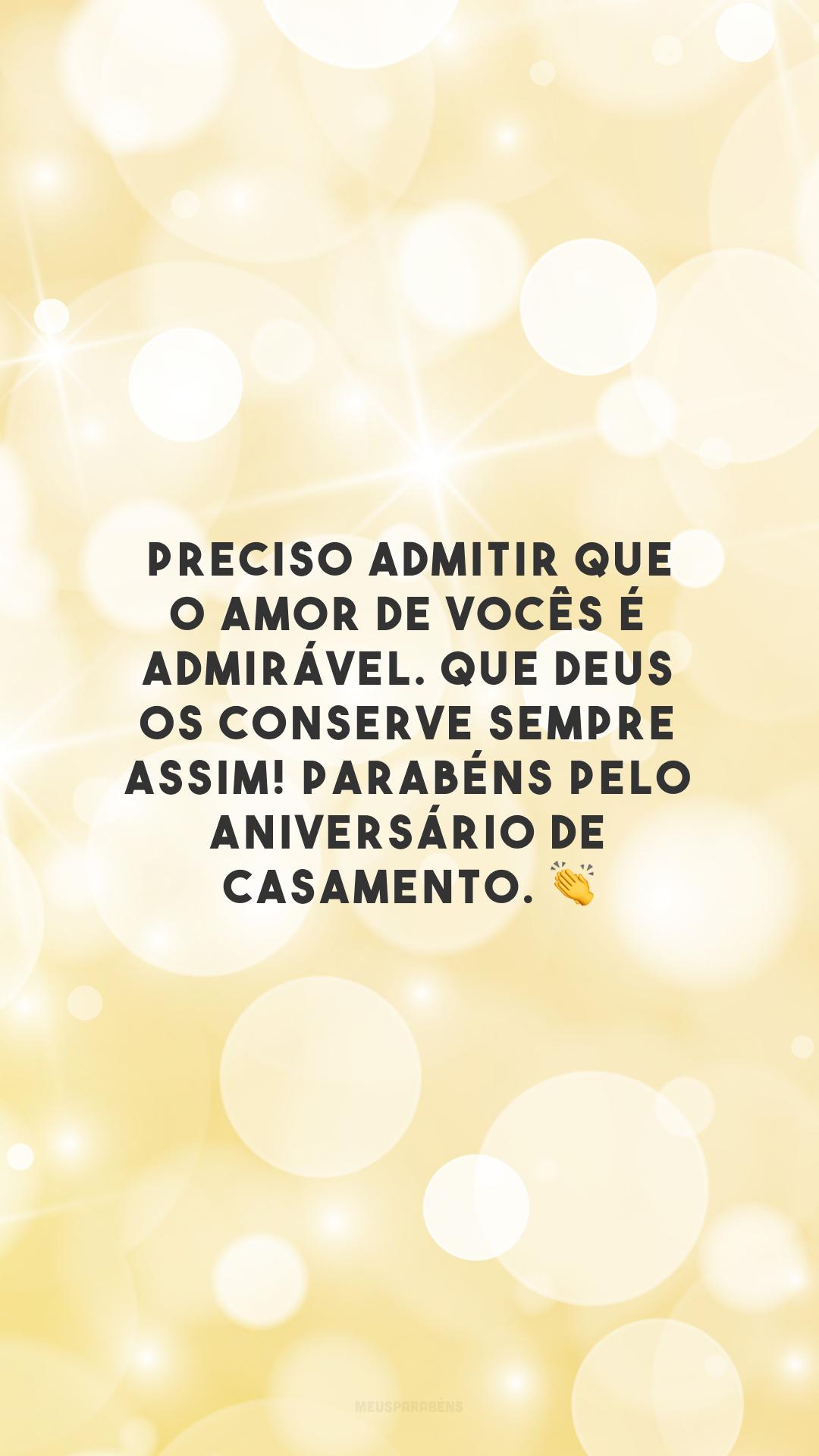 Preciso admitir que o amor de vocês é admirável. Que Deus os conserve sempre assim! Parabéns pelo aniversário de casamento. 👏