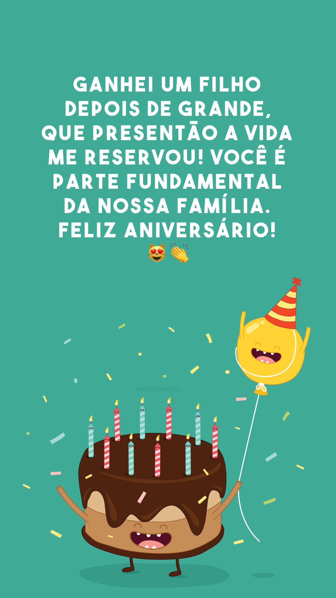 Ganhei um filho depois de grande, que presentão a vida me reservou! Você é parte fundamental da nossa família. Feliz aniversário! 😻👏