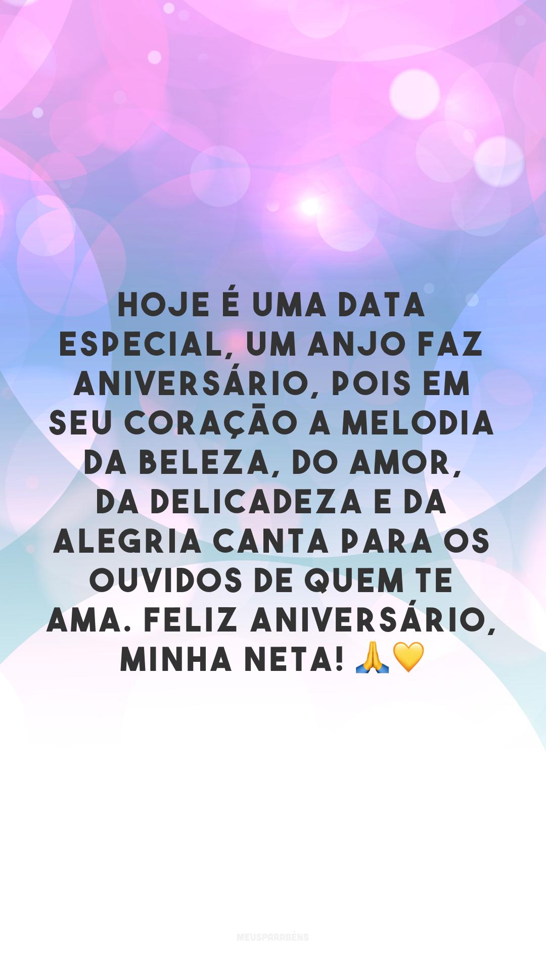 Hoje é uma data especial, um anjo faz aniversário, pois em seu coração a melodia da beleza, do amor, da delicadeza e da alegria canta para os ouvidos de quem te ama. Feliz aniversário, minha neta! 🙏💛
