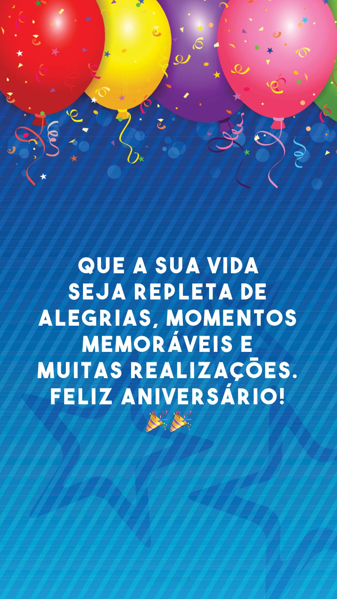 Que a sua vida seja repleta de alegrias, momentos memoráveis e muitas realizações. Feliz aniversário! 🎉🎉