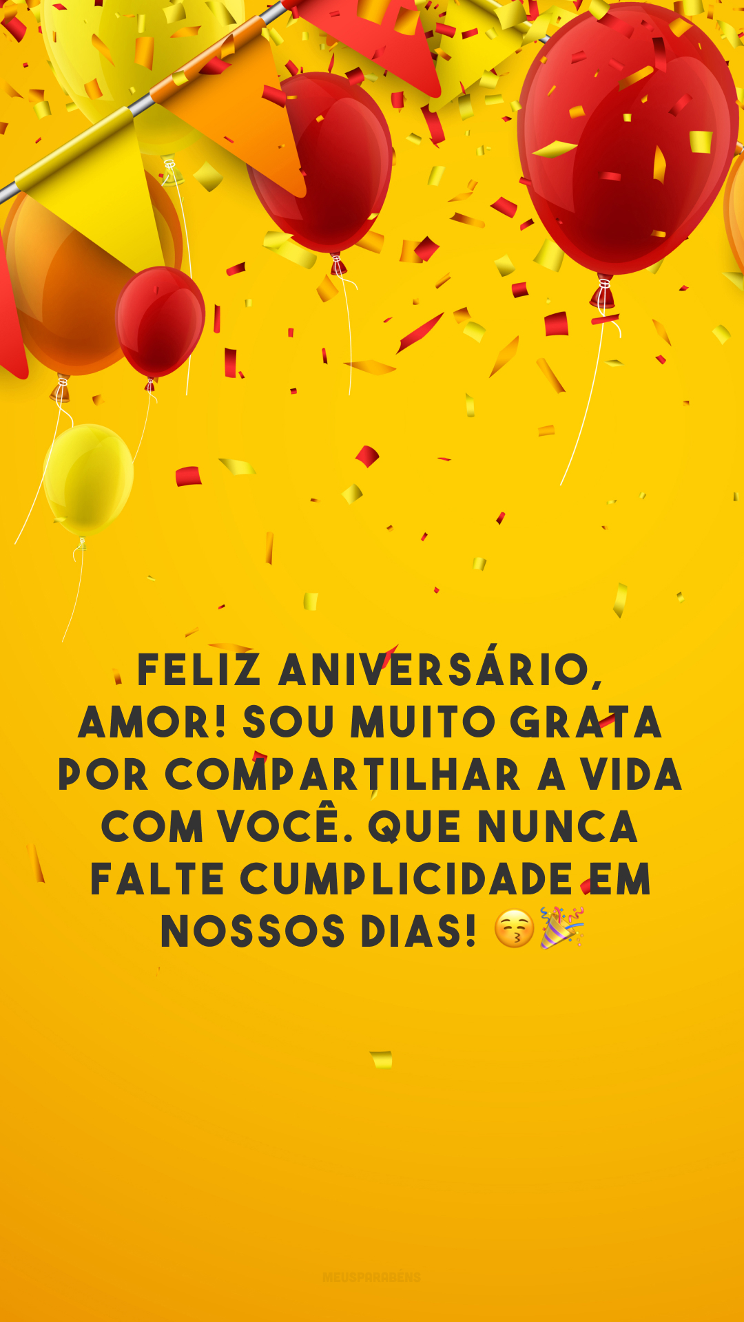 Feliz aniversário, amor! Sou muito grata por compartilhar a vida com você. Que nunca falte cumplicidade em nossos dias! 😚🎉