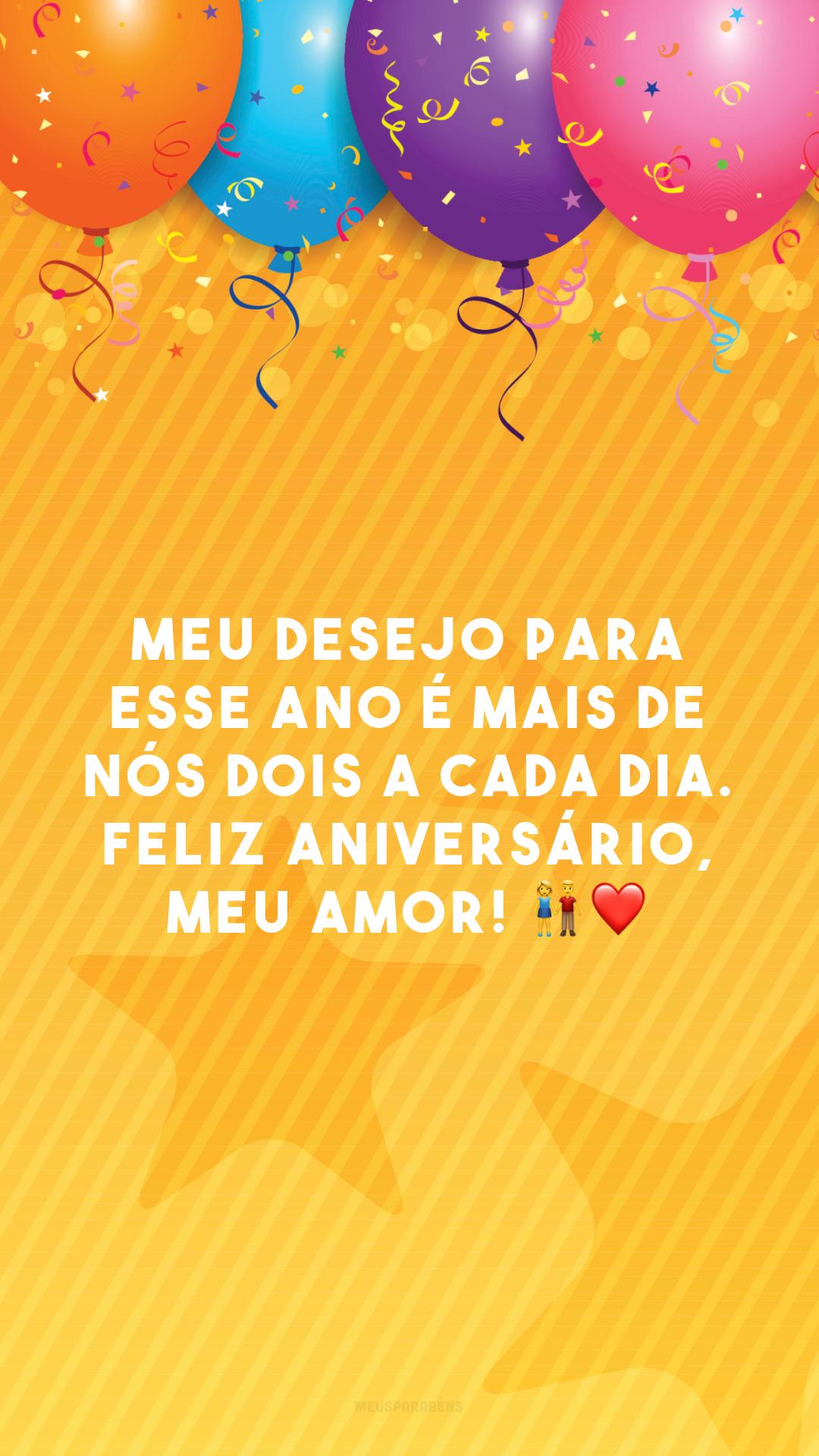 Meu desejo para esse ano é mais de nós dois a cada dia. Feliz aniversário, meu amor! 👫❤️