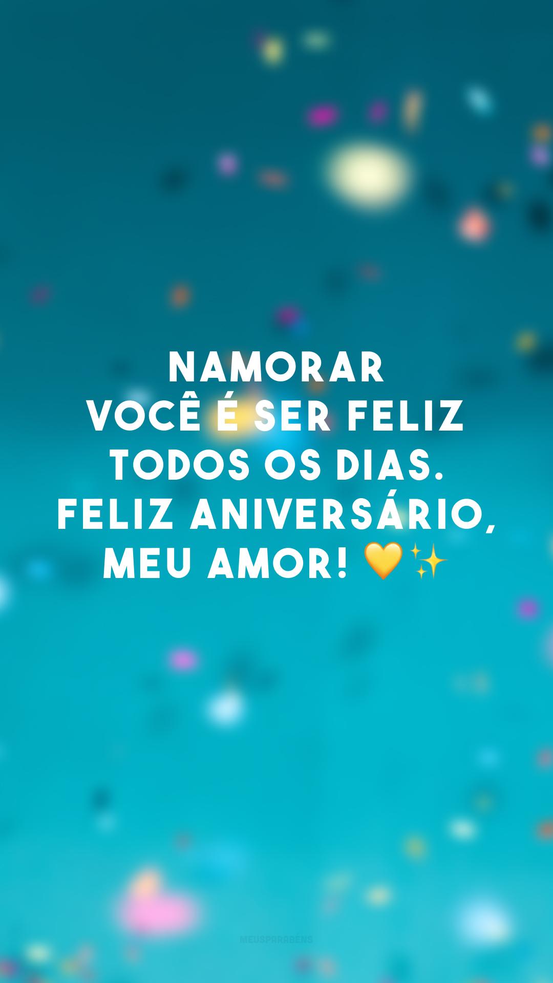 Namorar você é ser feliz todos os dias. Feliz aniversário, meu amor! 💛✨